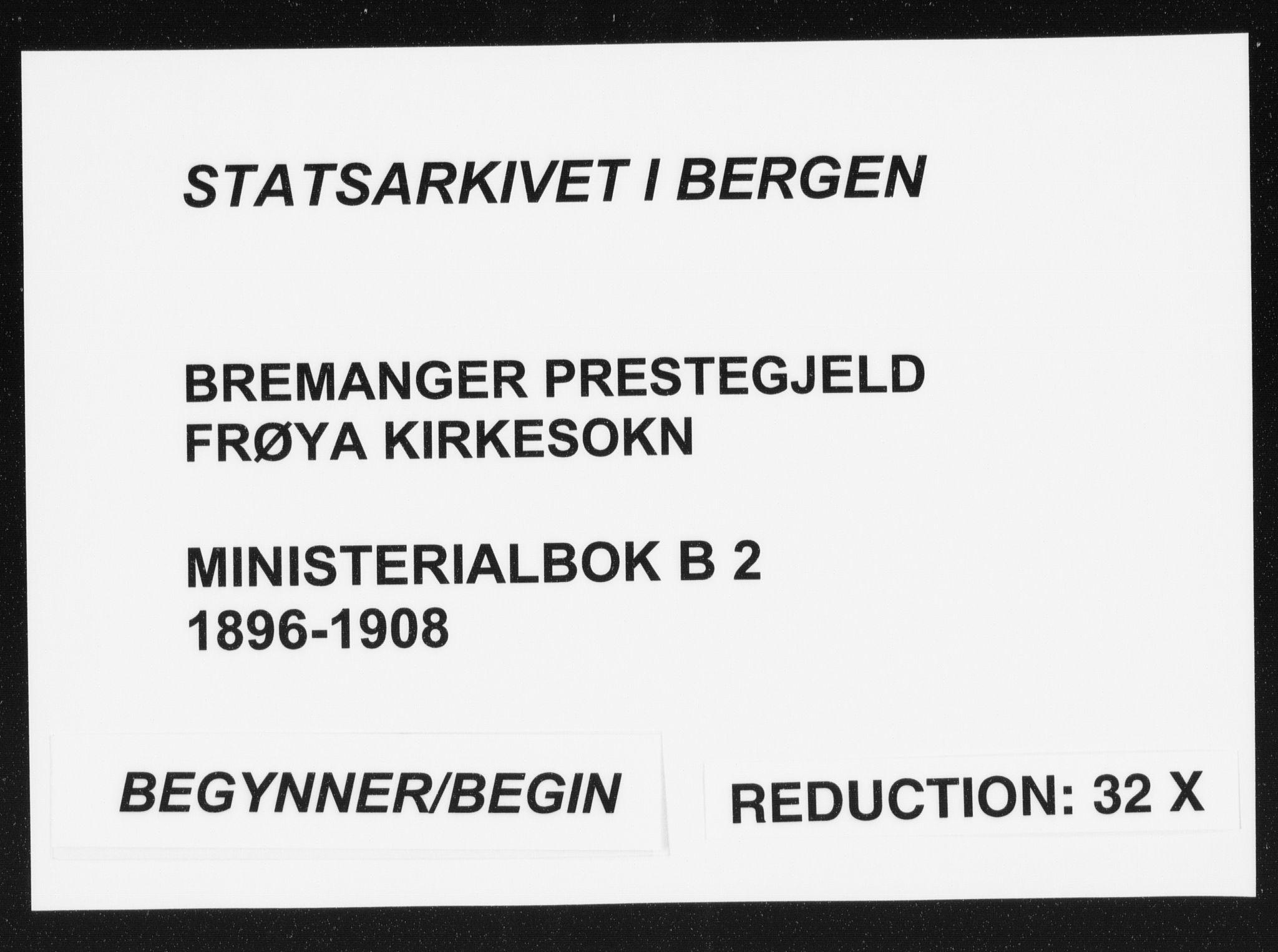 SAB, Bremanger Sokneprestembete, H/Haa: Parish register (official) no. B  2, 1896-1908