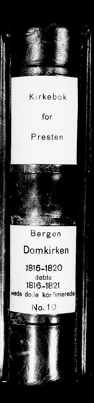 SAB, Domkirken Sokneprestembete, H/Haa/L0010: Parish register (official) no. A 10, 1816-1821
