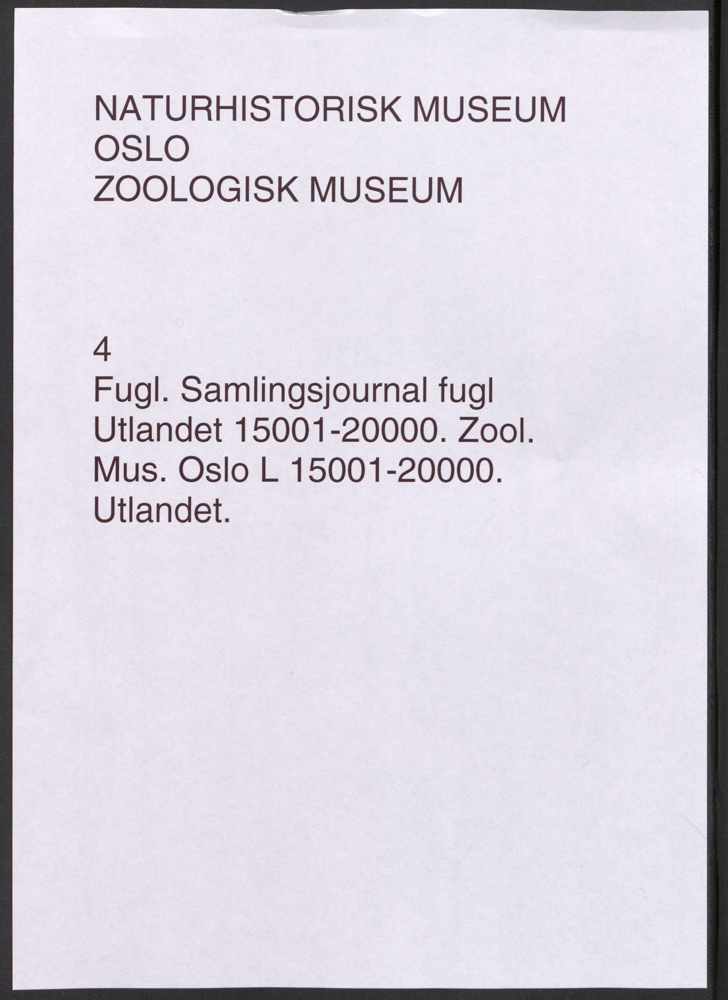 NHMO, Naturhistorisk museum (Oslo), 2: Fugl. Samlingsjournal. Fuglesamlingen, Skinnsamling Utlandet (L), nr. 15001-20000.
