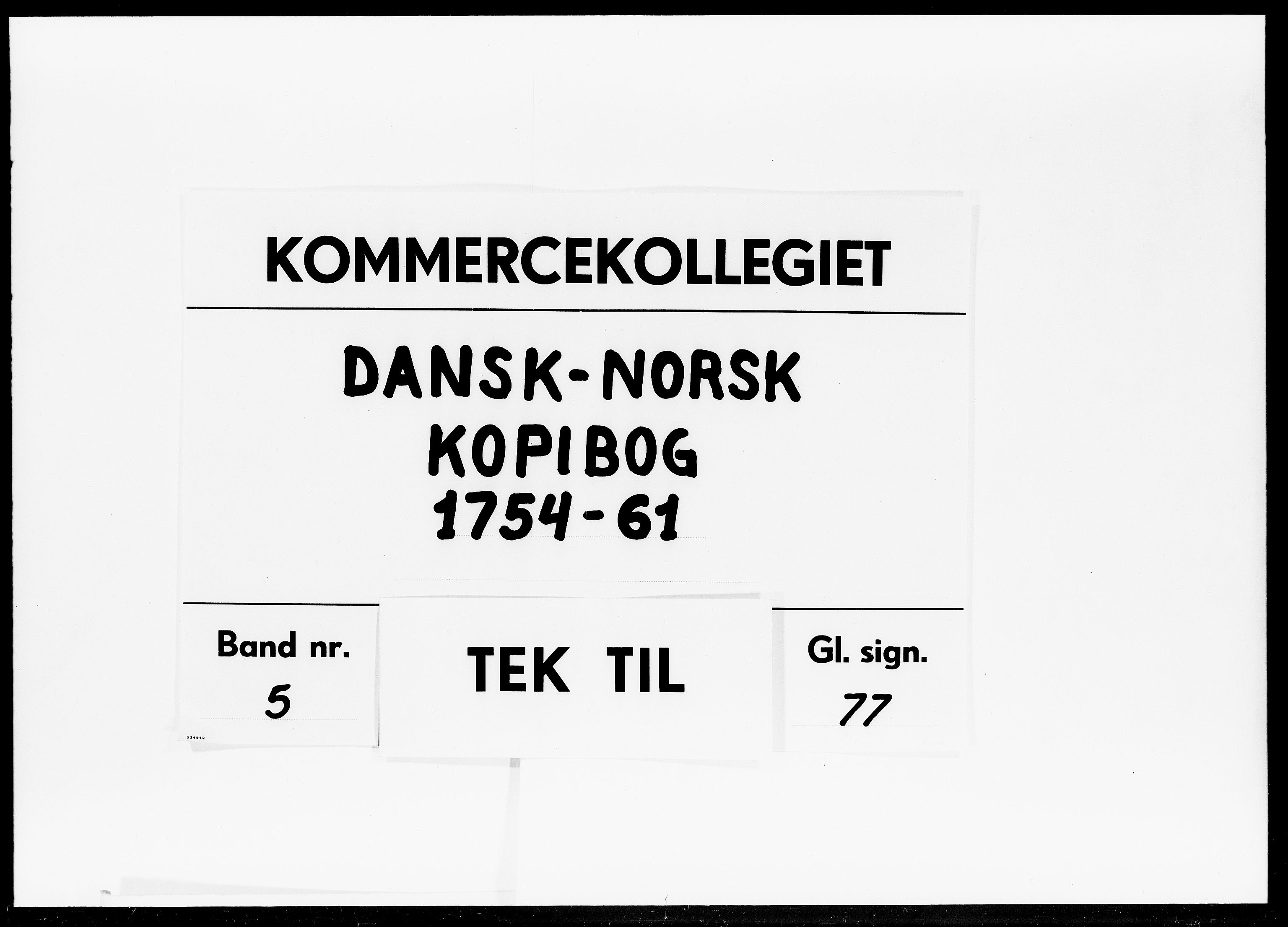 DRA, Kommercekollegiet, Dansk-Norske Sekretariat, -/45: Dansk-Norsk kopibog, 1754-1761
