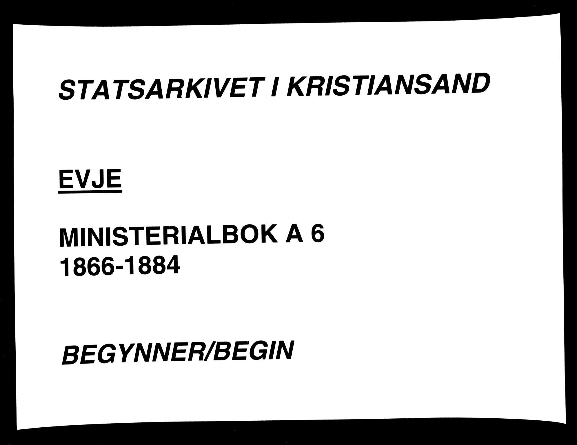 SAK, Evje sokneprestkontor, F/Fa/Faa/L0006: Parish register (official) no. A 6, 1866-1884