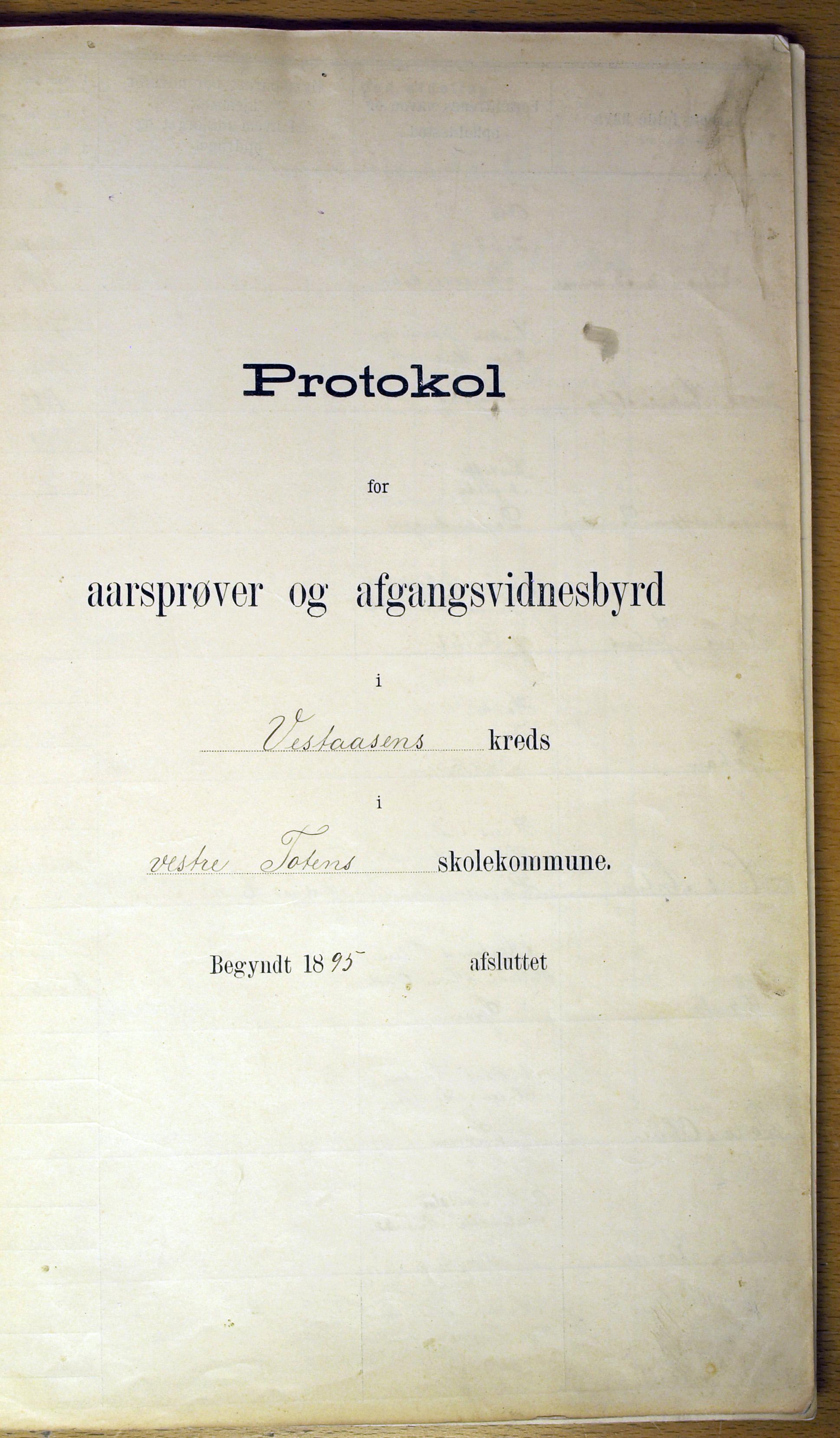 KVT, Vestre Toten kommunearkiv*, -: Protokoll for årsprøver og avgangsvitnesbyrd, Veståsen krets i Vestre Toten skolekommune, 1895-1926