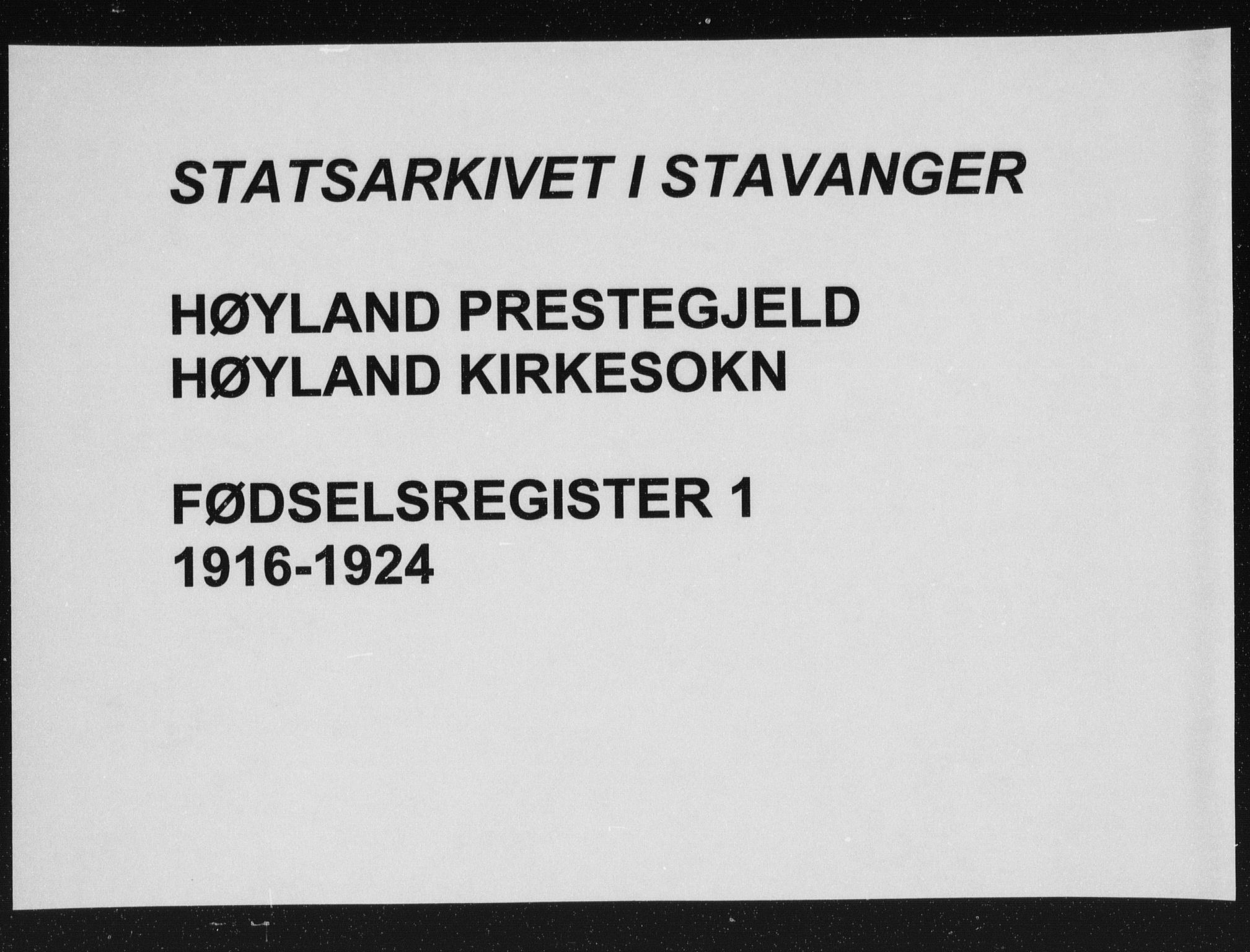 SAST, Høyland sokneprestkontor, O/L0001: Birth register no. 1, 1916-1924