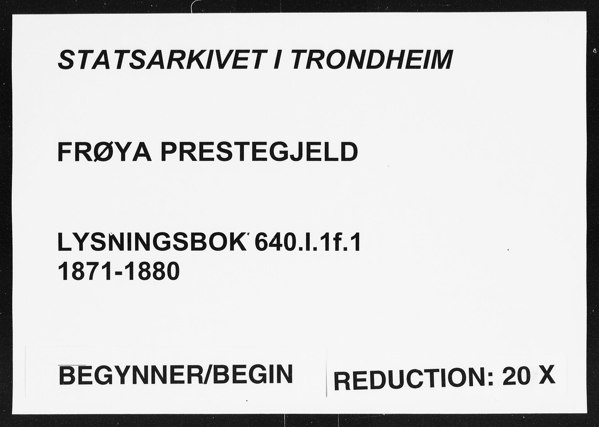 SAT, Arkivreferanse ukjent**, Banns register no. 640.I.1f.1, 1871-1880