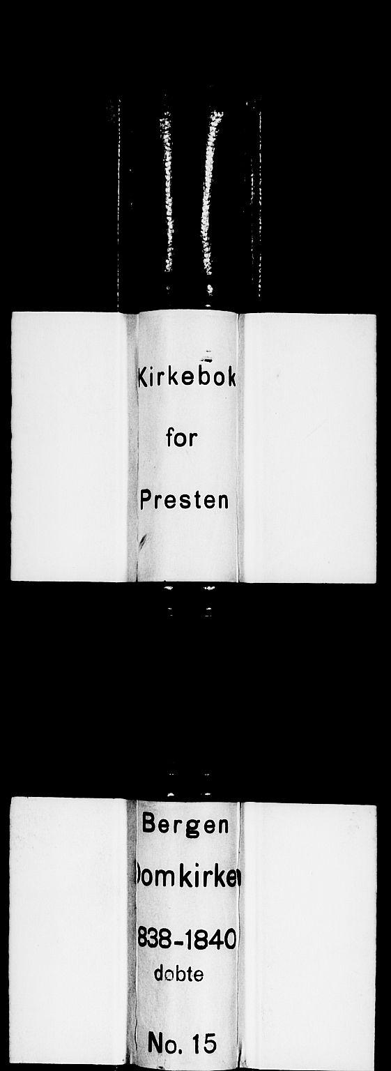 SAB, Domkirken Sokneprestembete, H/Haa/L0018: Parish register (official) no. B 1, 1838-1840