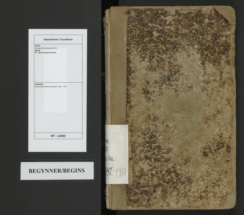 SAT, Norges Brannkasse Hol, BT/L0002: Branntakstprotokoll med tekst, 1894-1910