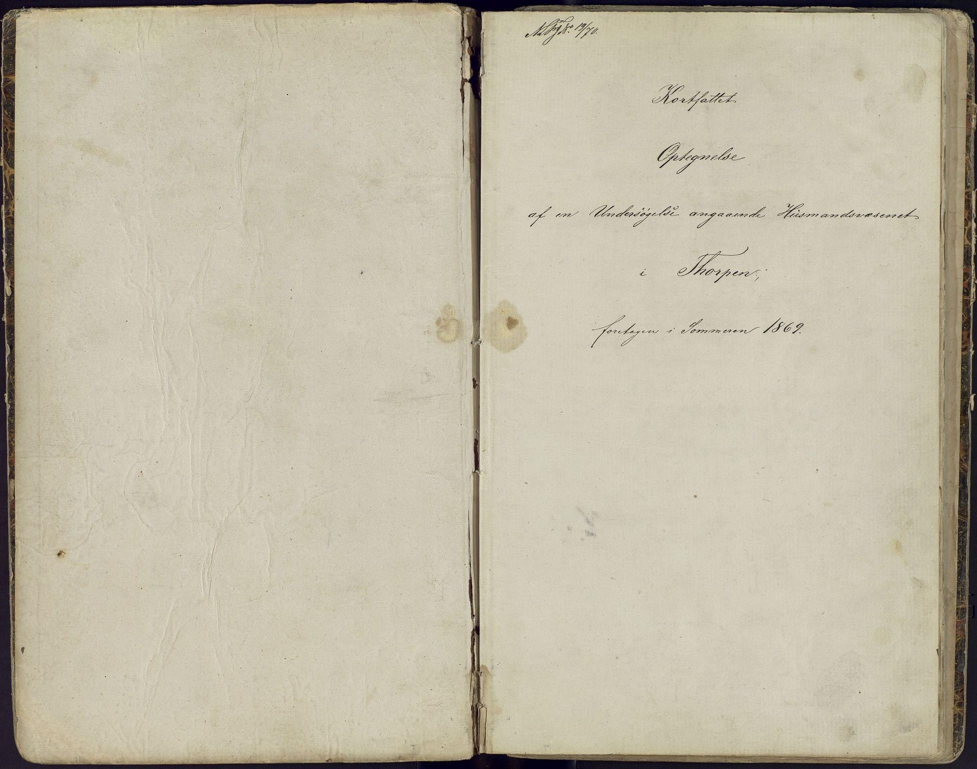 OFA, Thorpen kommune - Kortfattet optegnelse af en Undersøgelse angaaende Husmandsvæsenet i Thorpen foretagen i Sommeren 1869