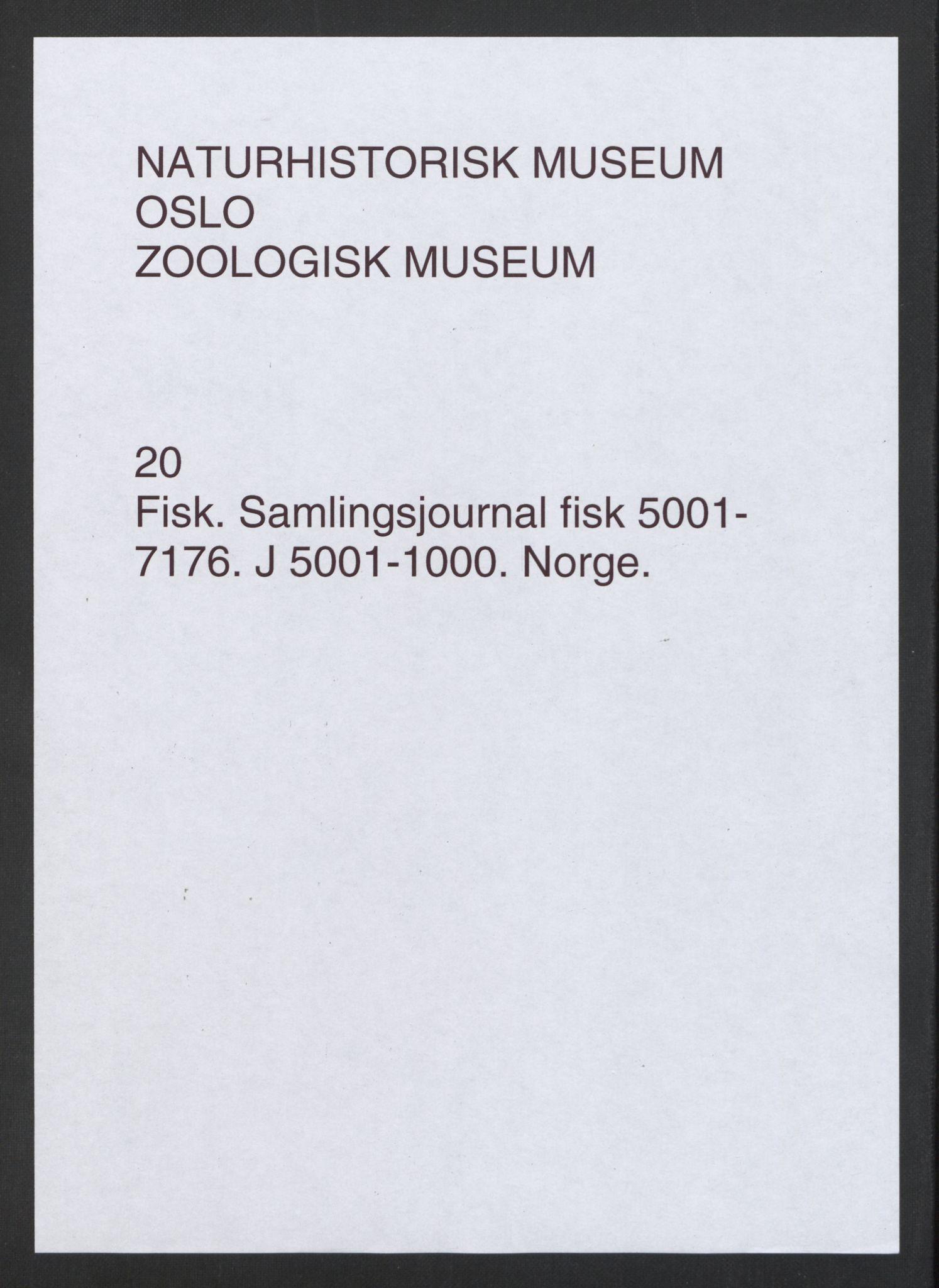 NHMO, Naturhistorisk museum (Oslo), 1: Fisk. Samlingsjournal. Fiskesamlingen (J), nr. 5001-7176.