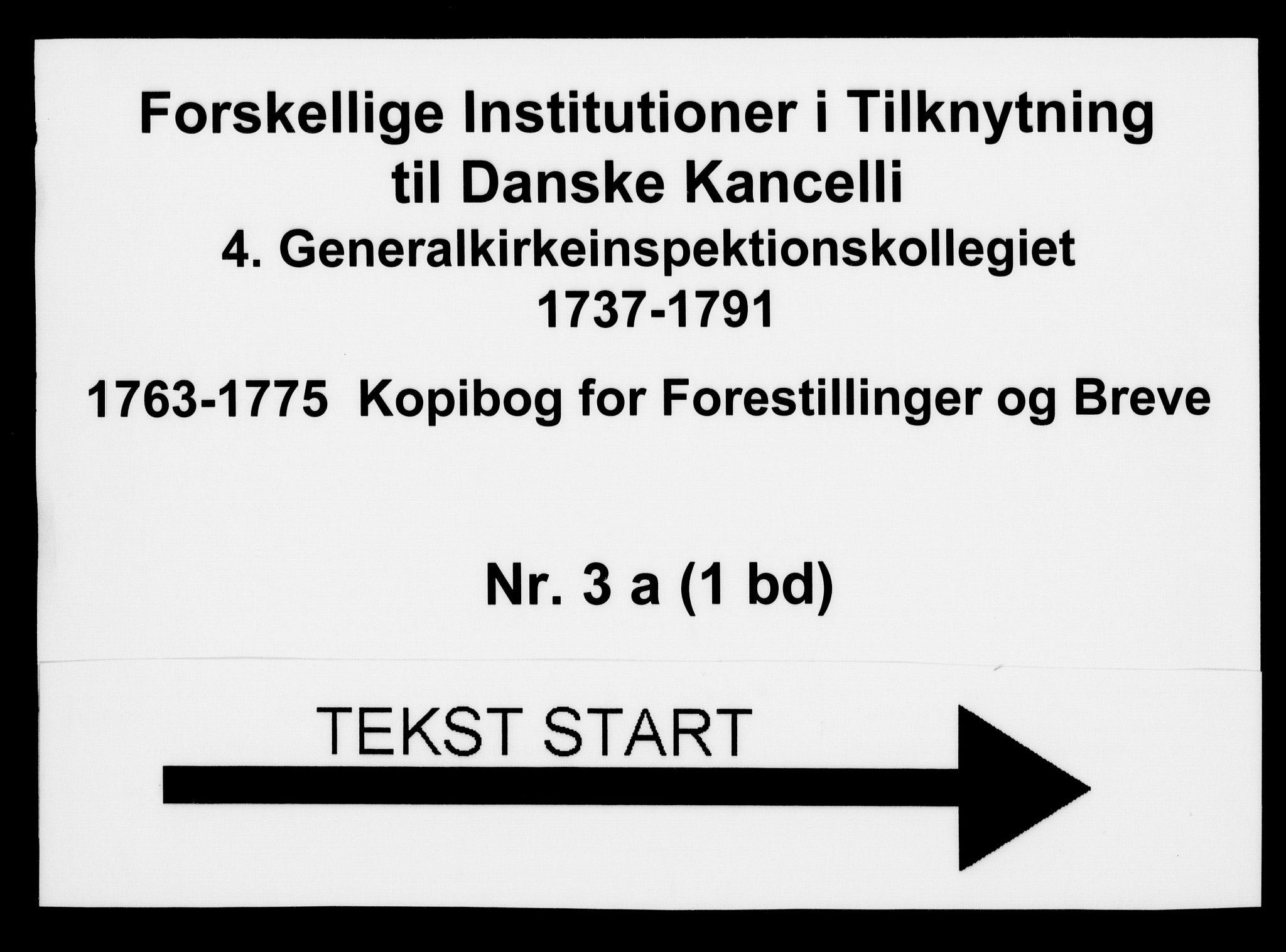 DRA, Generalkirkeinspektionskollegiet, F4-03/F4-03-01: Kopibog for forestillinger og breve, 1763-1775