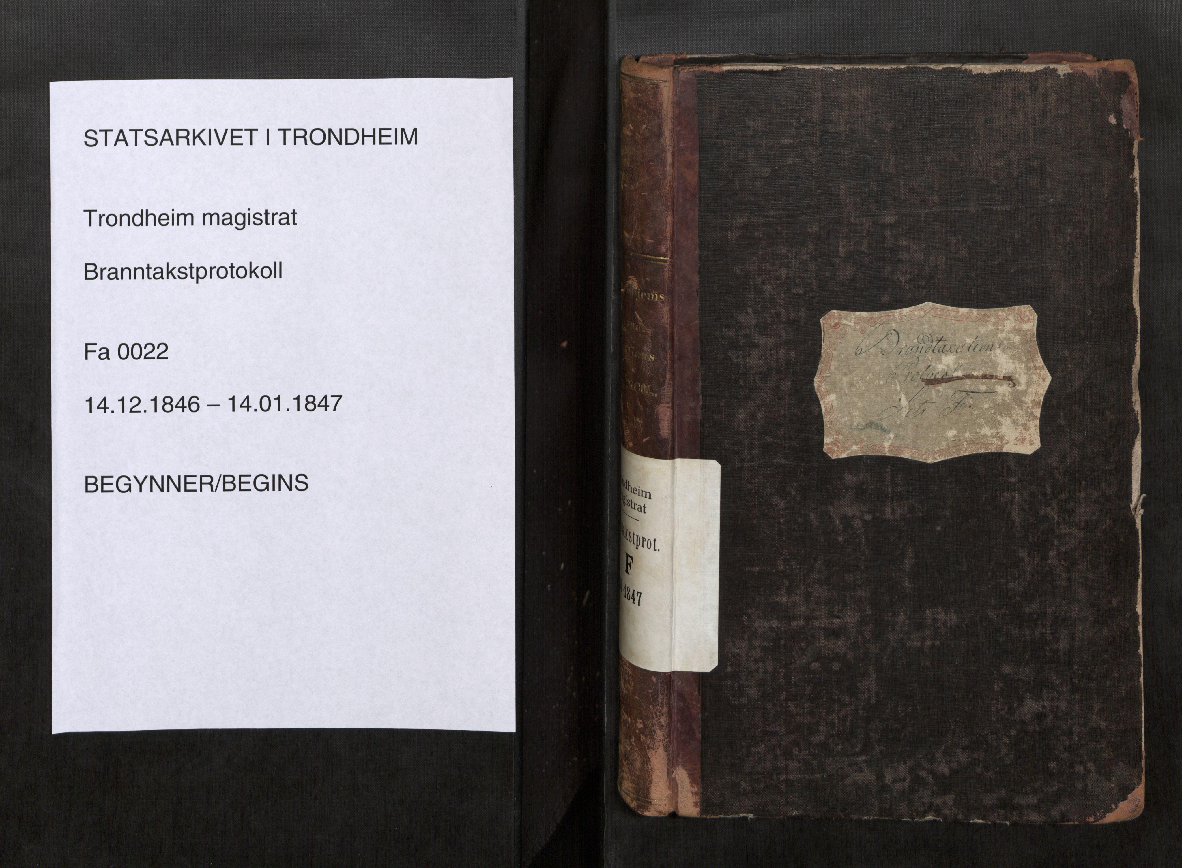 SAT, Norges Brannkasse Trondheim magistrat, Fa/L0025: Branntakstprotokoll F, 1846-1847