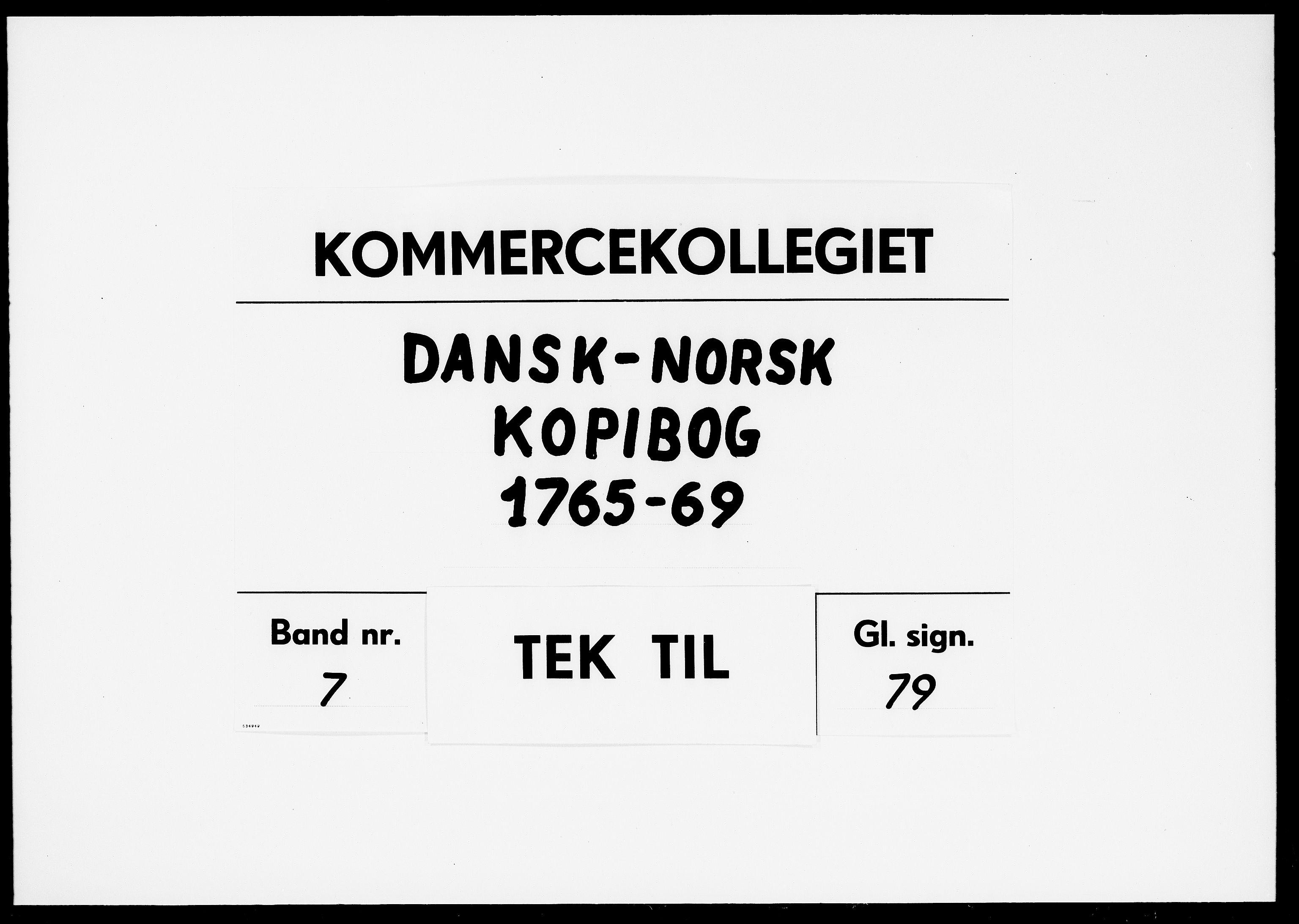 DRA, Kommercekollegiet, Dansk-Norske Sekretariat, -/47: Dansk-Norsk kopibog, 1765-1769