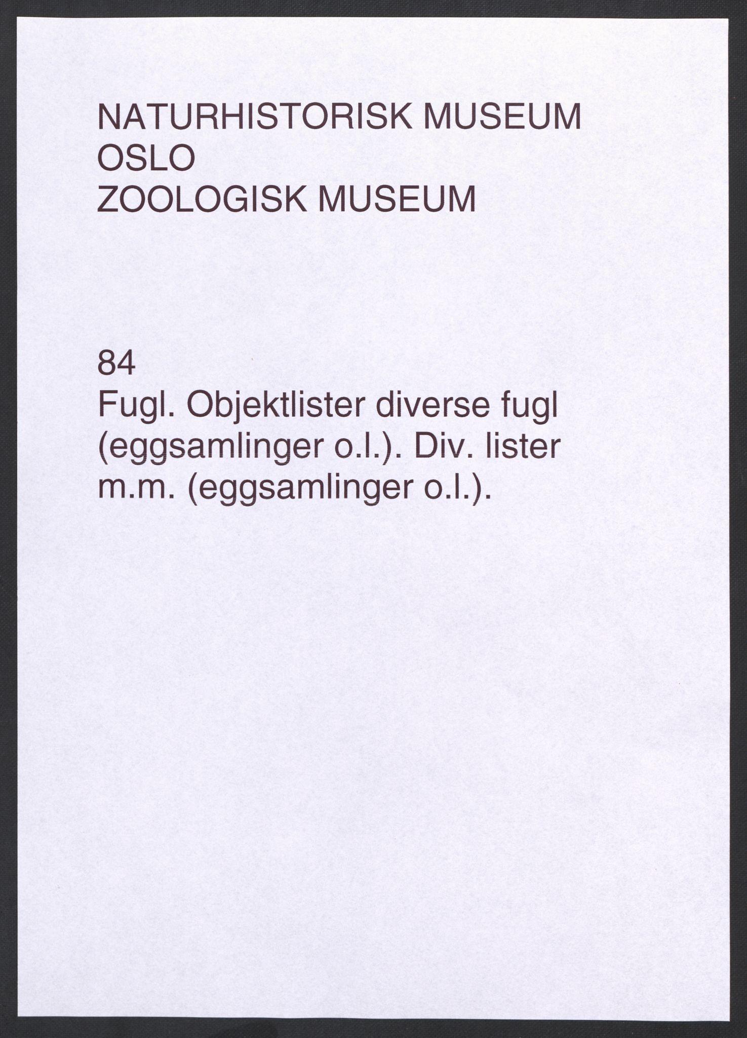 NHMO, Naturhistorisk museum (Oslo), 2: Fugl. Objektliste. Div. lister m.m. (eggsamlinger o.l.).