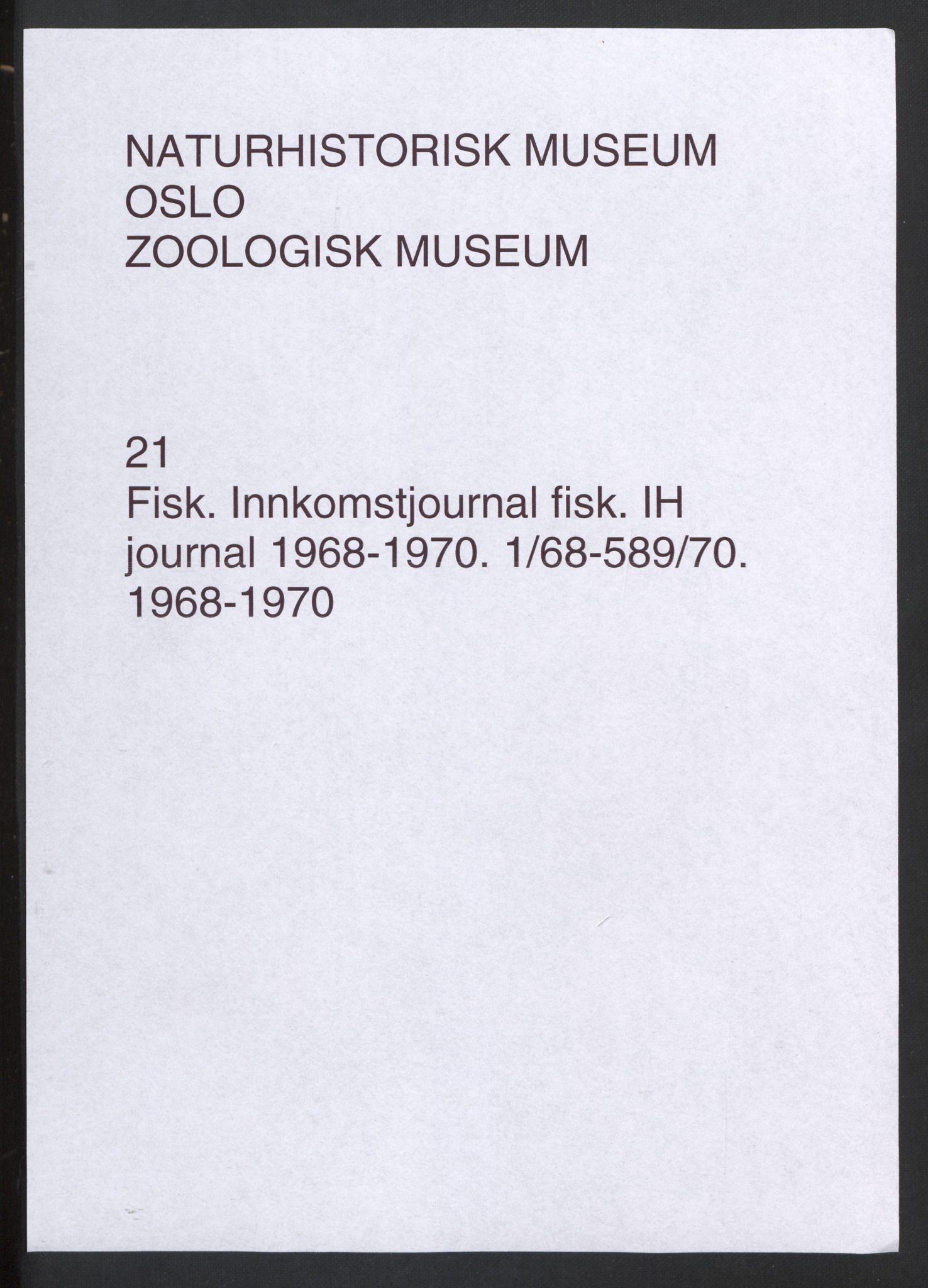 NHMO, Naturhistorisk museum (Oslo), 1: Fisk. Innkomstjournal. Fiskesamlingen (IH), 1968-1970., 1968-1970