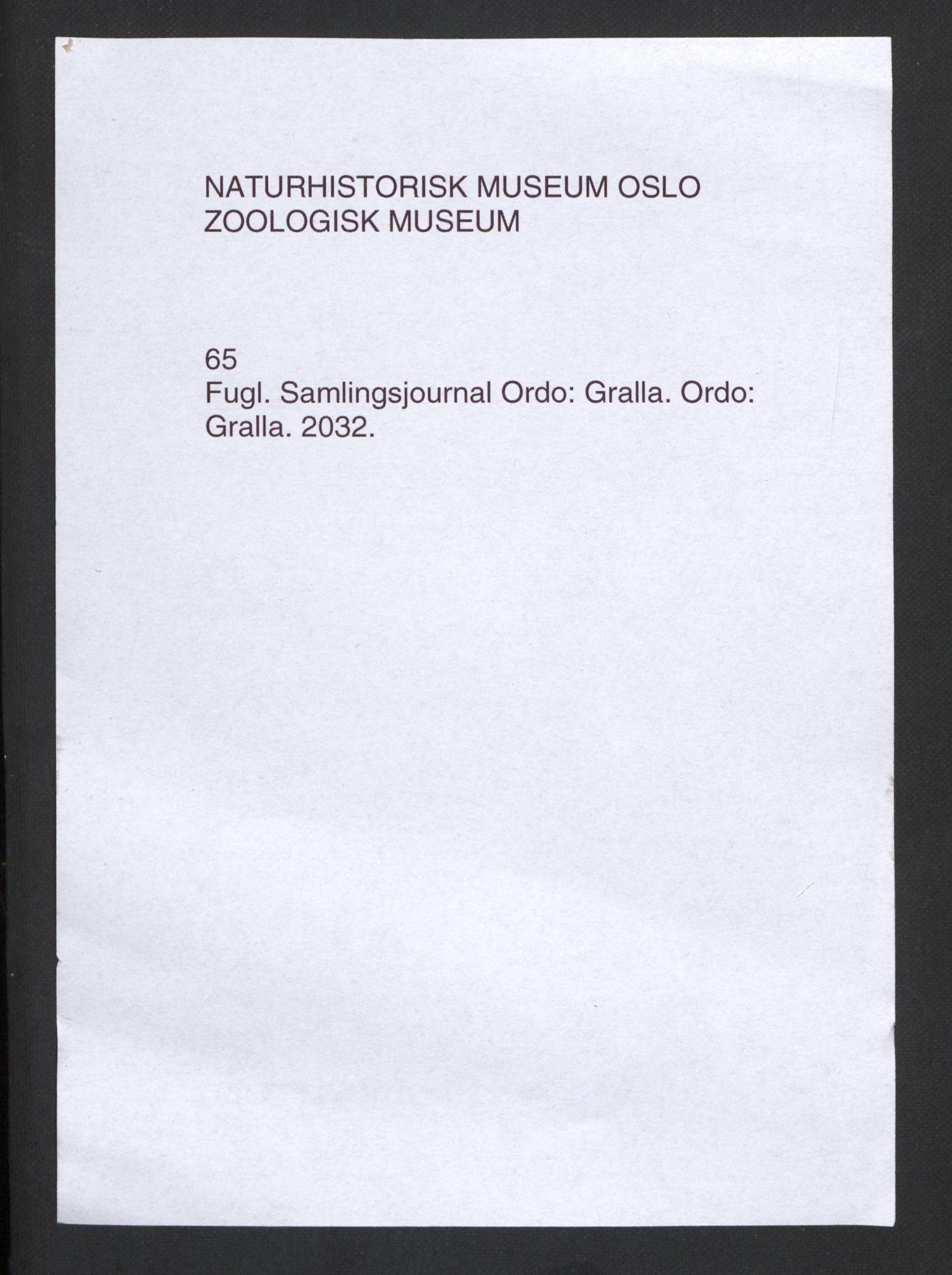 NHMO, Naturhistorisk museum (Oslo), 2: Fugl. Taksonomisk journal. Ordo: Gralla