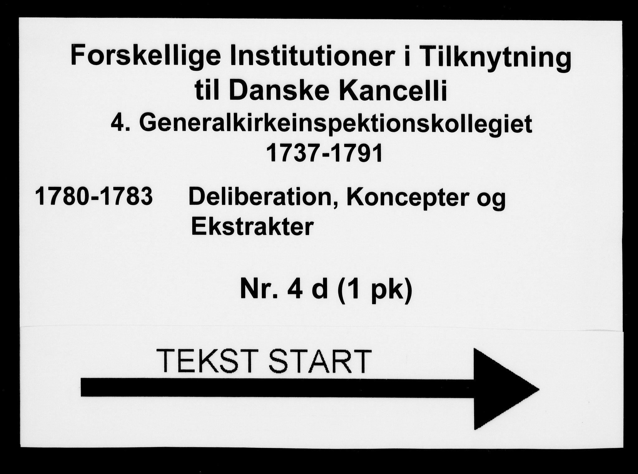 DRA, Generalkirkeinspektionskollegiet, F4-04/F4-04-04: Deliberation, koncepter og ekstrakter, 1780-1783