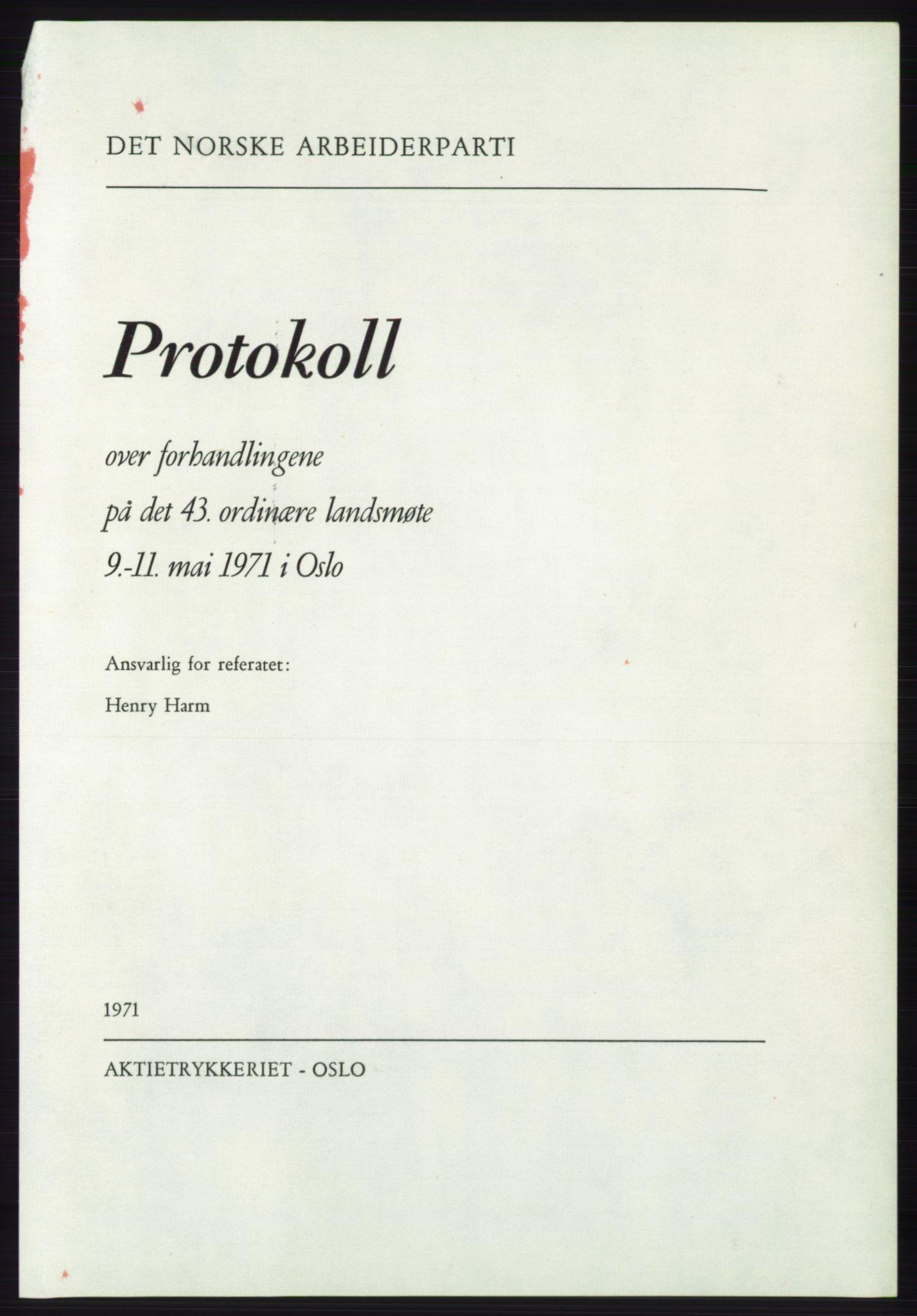 AAB, Det norske Arbeiderparti - publikasjoner, -/-: Protokoll over forhandlingene på det 43. ordinære landsmøte 9.-11. mai 1971 i Oslo, 1971