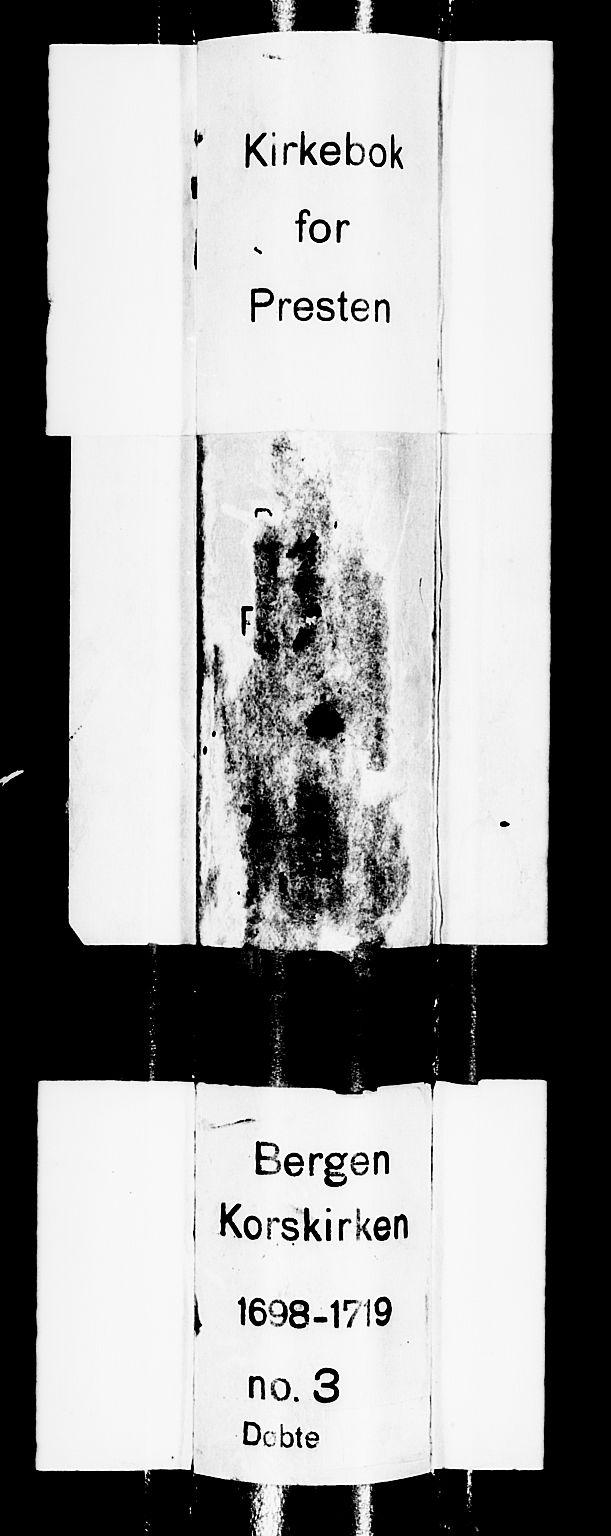 SAB, Korskirken Sokneprestembete, H/Haa/L0003: Parish register (official) no. A 3, 1698-1719