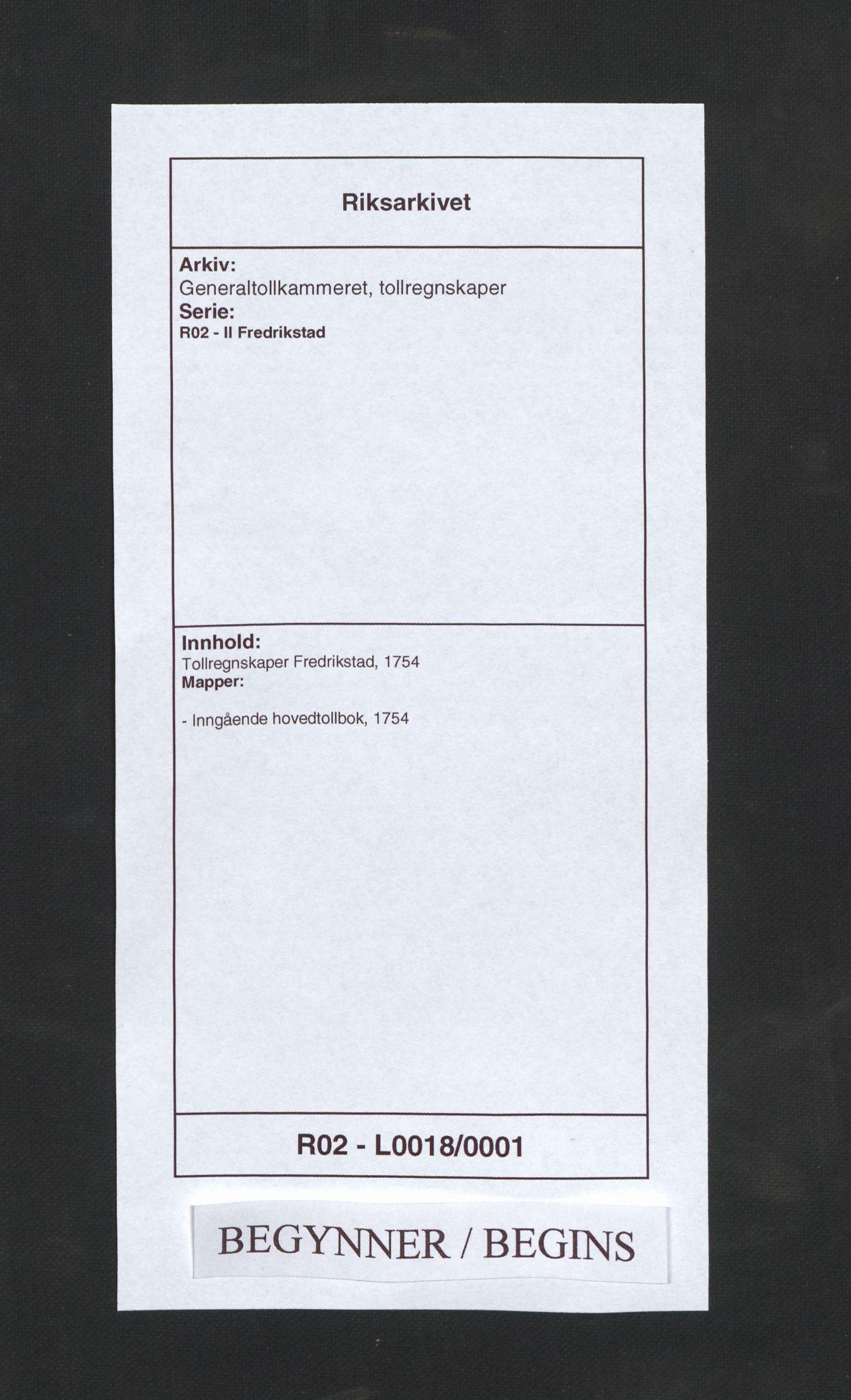 RA, Generaltollkammeret, tollregnskaper, R02/L0018: Tollregnskaper Fredrikstad, 1754