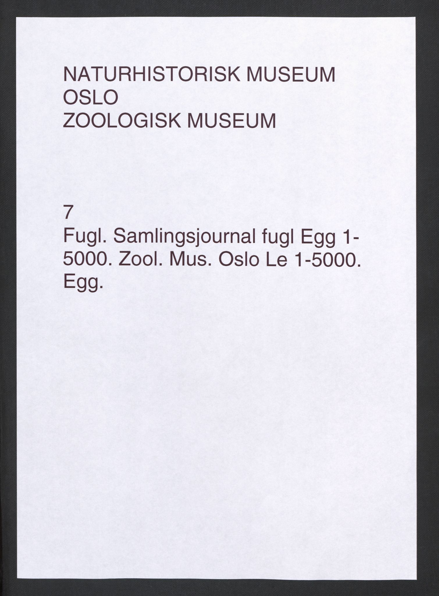 NHMO, Naturhistorisk museum (Oslo), 2: Fugl. Samlingsjournal. Fuglesamlingen, Eggsamling (Le), nr. 1-5000.