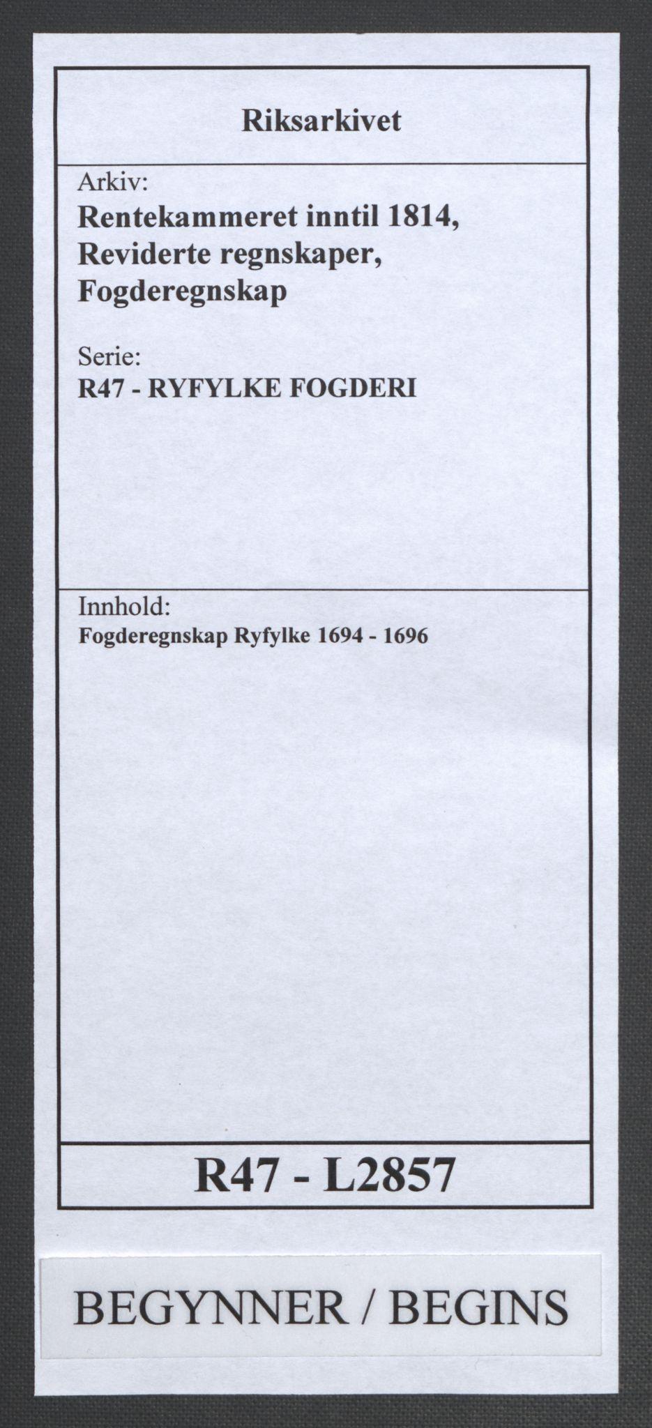 RA, Rentekammeret inntil 1814, Reviderte regnskaper, Fogderegnskap, R47/L2857: Fogderegnskap Ryfylke, 1694-1696, s. 1