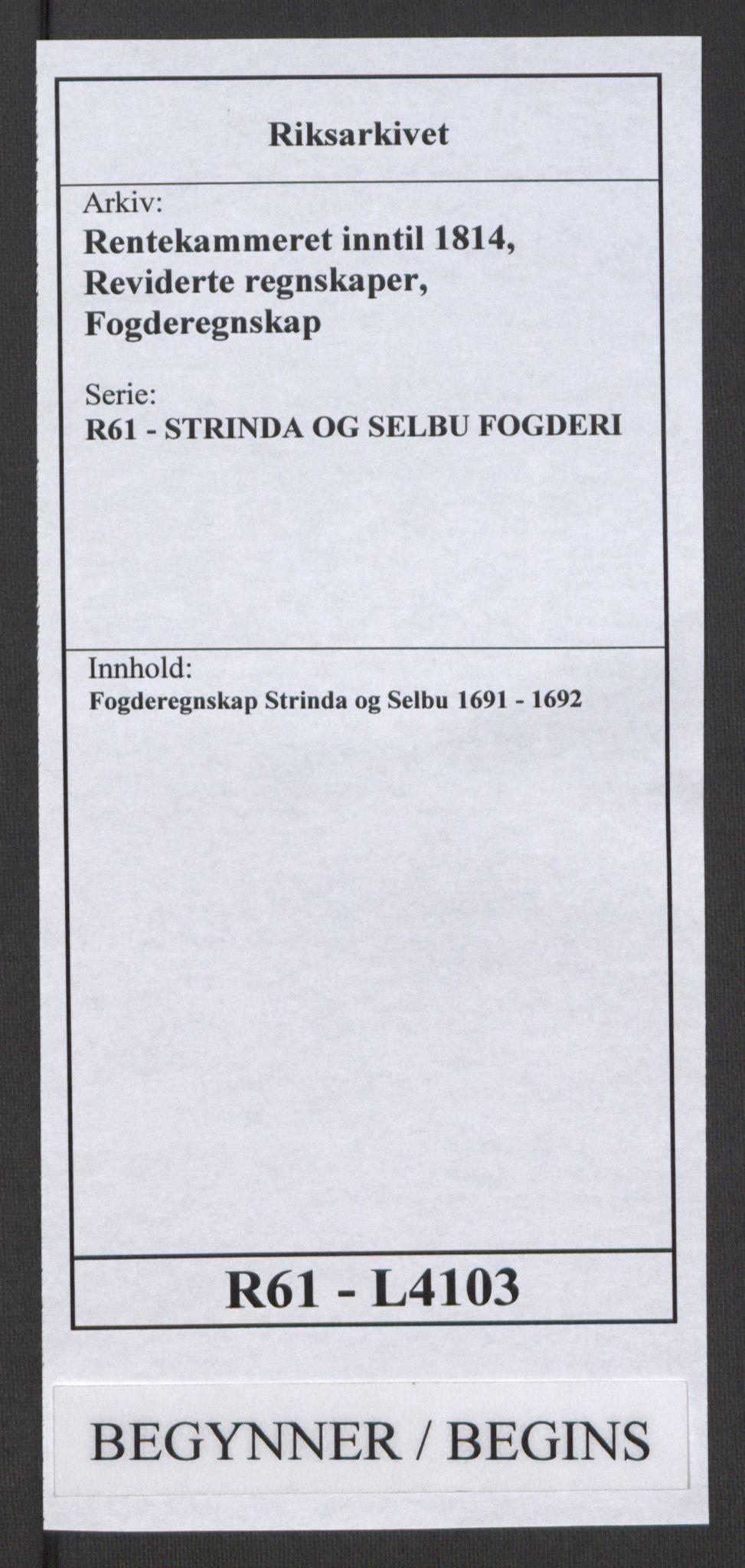 RA, Rentekammeret inntil 1814, Reviderte regnskaper, Fogderegnskap, R61/L4103: Fogderegnskap Strinda og Selbu, 1691-1692, s. 1