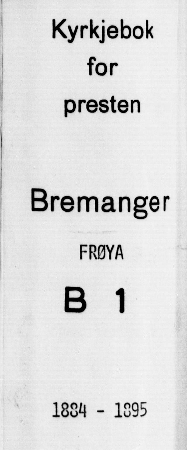 SAB, Bremanger Sokneprestembete, H/Haa: Ministerialbok nr. B 1, 1884-1895