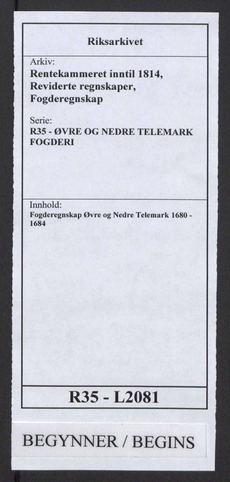 RA, Rentekammeret inntil 1814, Reviderte regnskaper, Fogderegnskap, R35/L2081: Fogderegnskap Øvre og Nedre Telemark, 1680-1684, s. 1