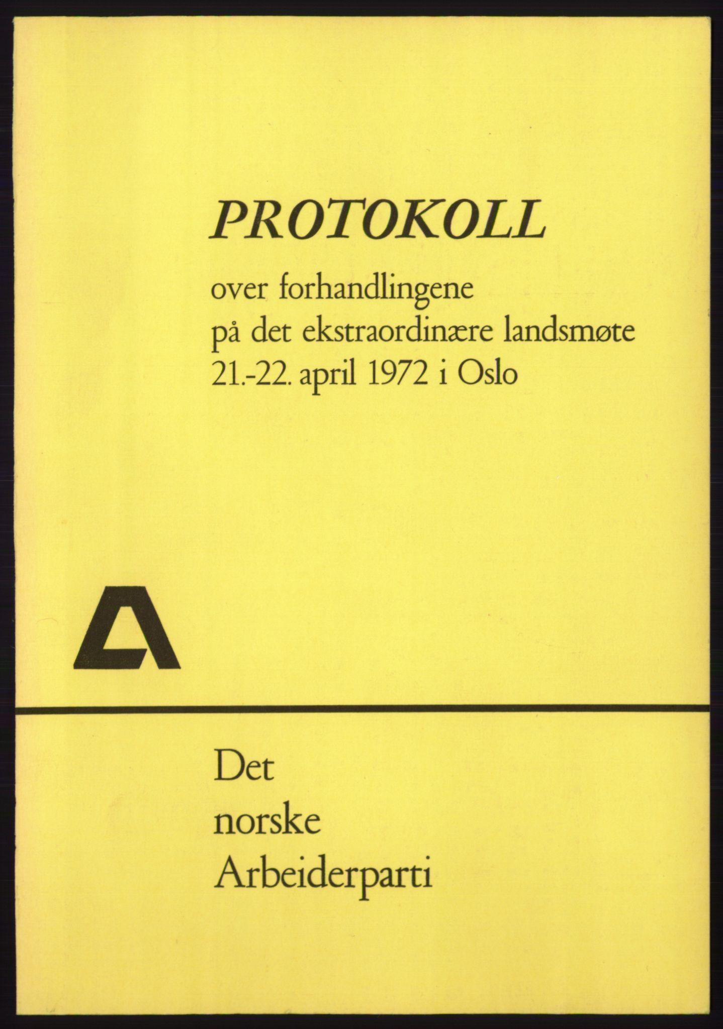 AAB, Det norske Arbeiderparti - publikasjoner, -/-: Protokoll over forhandlingene på det ekstraordinære landsmøte 21.-22. april 1972, 1972