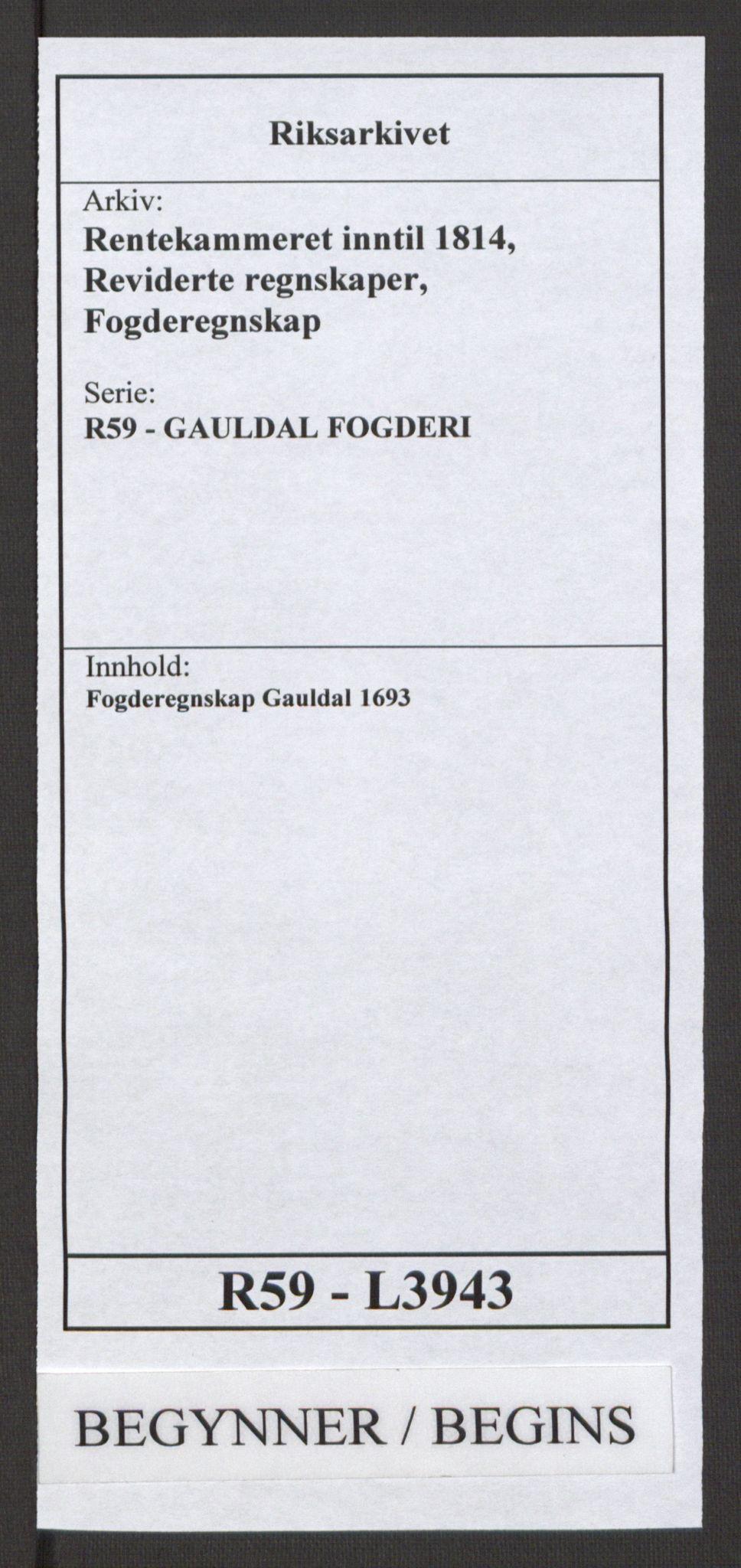 RA, Rentekammeret inntil 1814, Reviderte regnskaper, Fogderegnskap, R59/L3943: Fogderegnskap Gauldal, 1693, s. 1