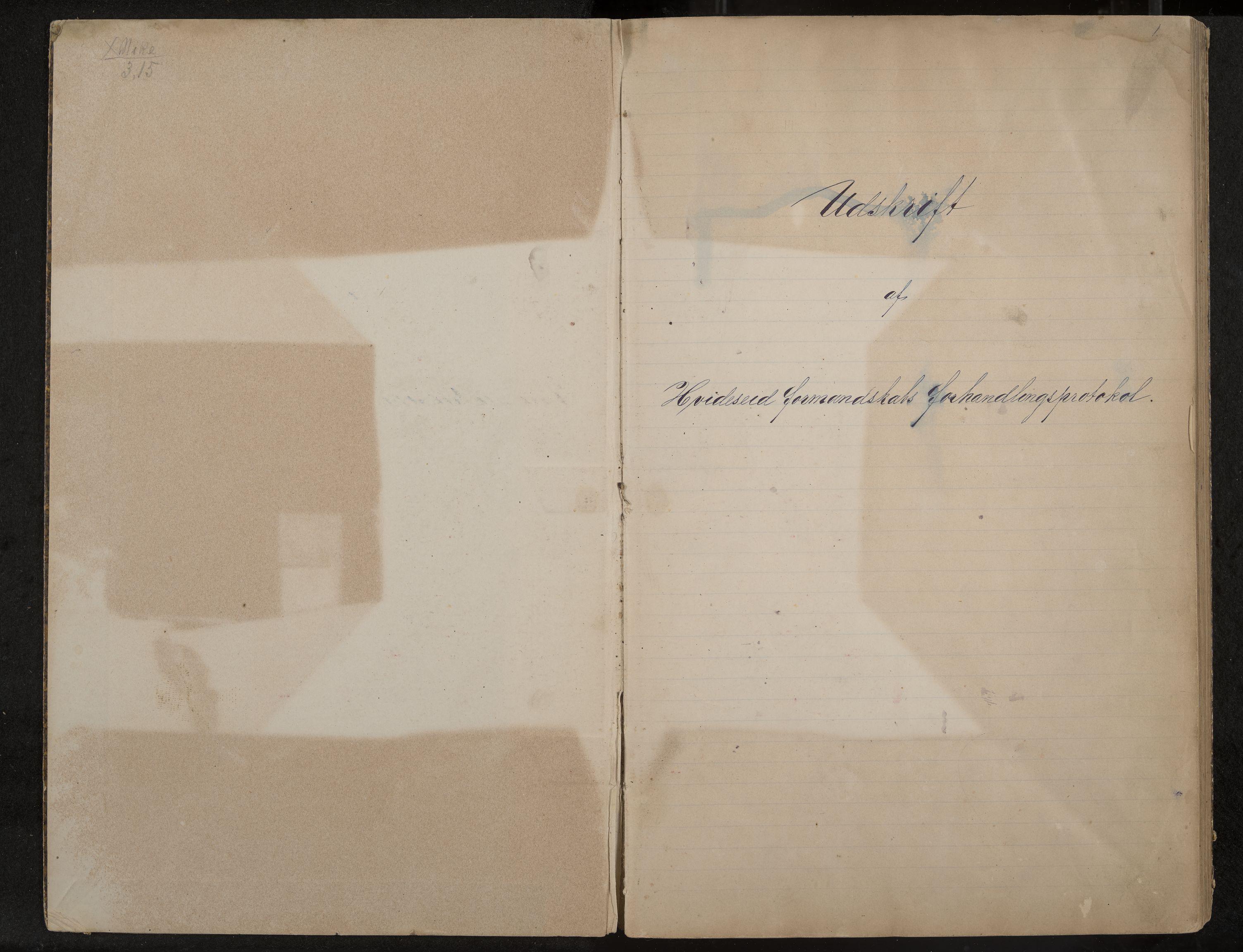 IKAK, Kviteseid formannskap og sentraladministrasjon, A/Aa/L0002: Udskrift af Hvideseid formandskabs forhandlingsprotokol, 1882-1888, s. 1