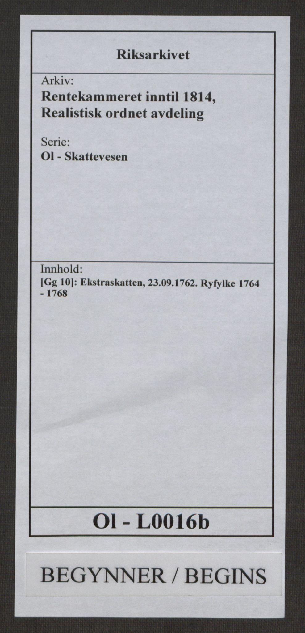 RA, Rentekammeret inntil 1814, Realistisk ordnet avdeling, Ol/L0016b: [Gg 10]: Ekstraskatten, 23.09.1762. Ryfylke, 1764-1768, s. 1