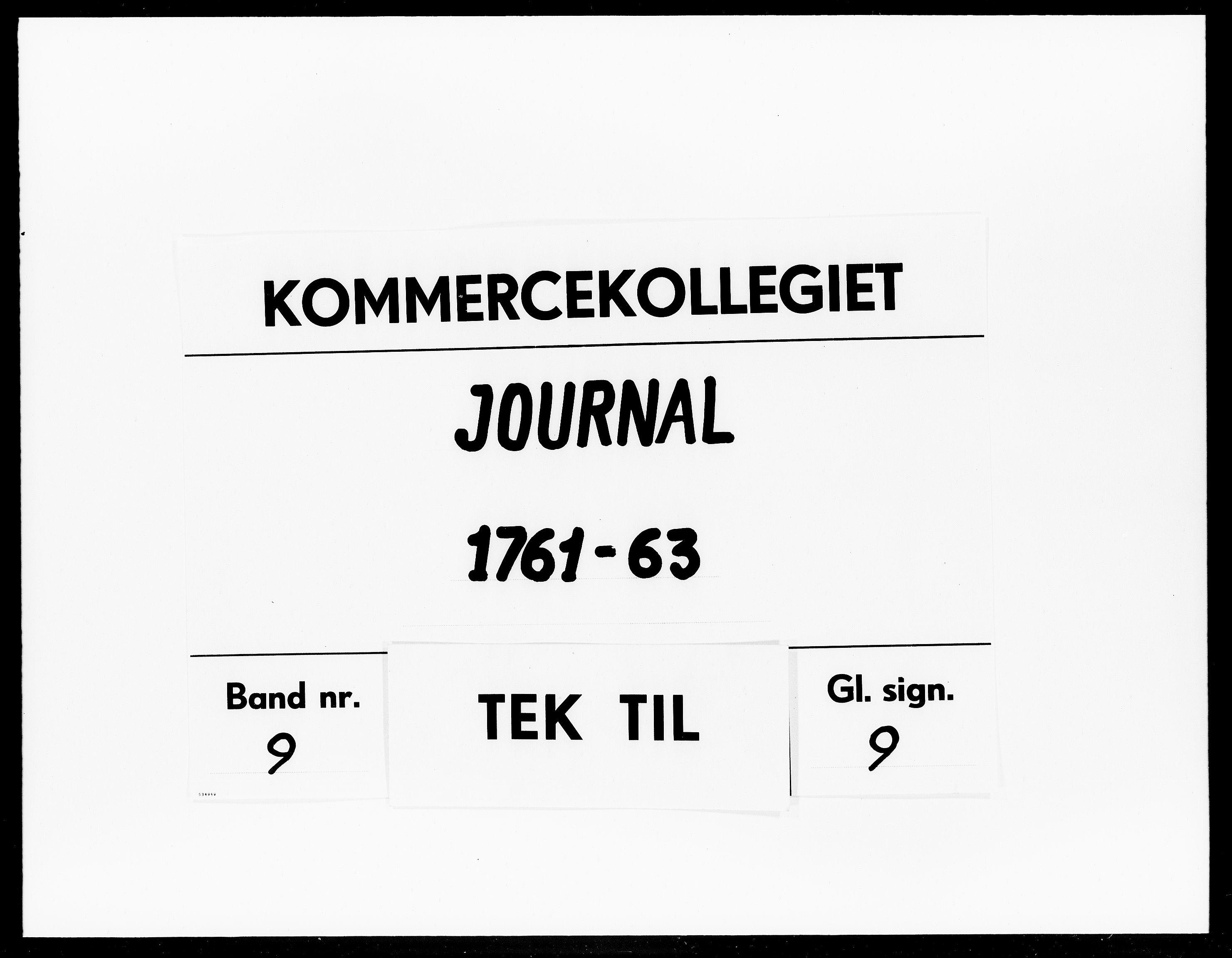 DRA, Kommercekollegiet, Dansk-Norske Sekretariat, -/57: Journal nr. 9, 1761-1763