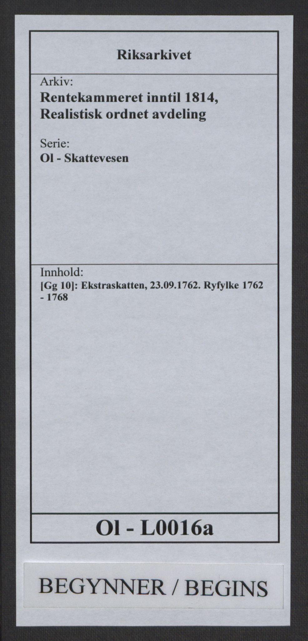 RA, Rentekammeret inntil 1814, Realistisk ordnet avdeling, Ol/L0016a: [Gg 10]: Ekstraskatten, 23.09.1762. Ryfylke, 1762-1768, s. 1