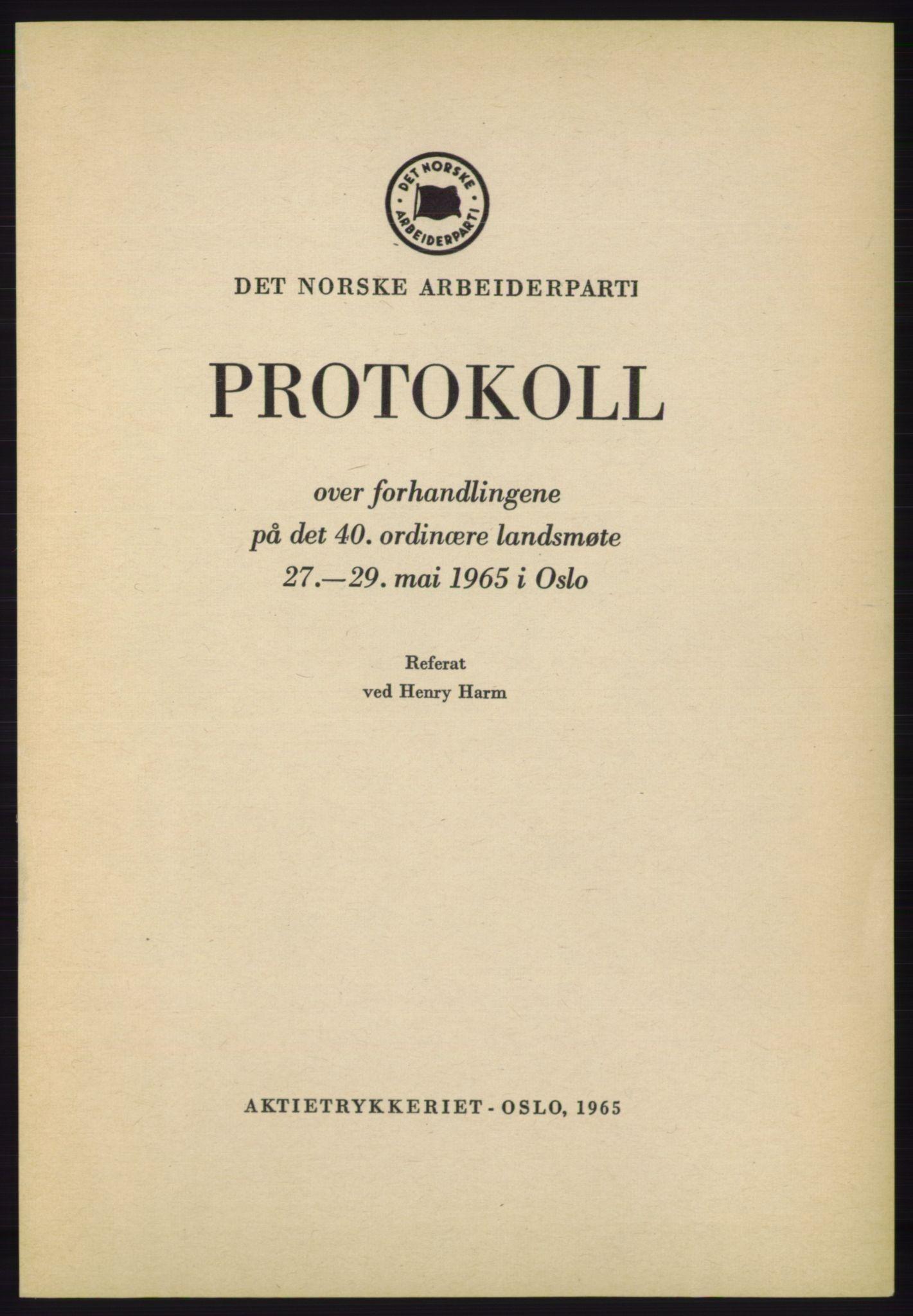 AAB, Det norske Arbeiderparti - publikasjoner, -/-: Protokoll over forhandlingene på det 40. ordinære landsmøte 27.-29. mai 1965 i Oslo, 1965
