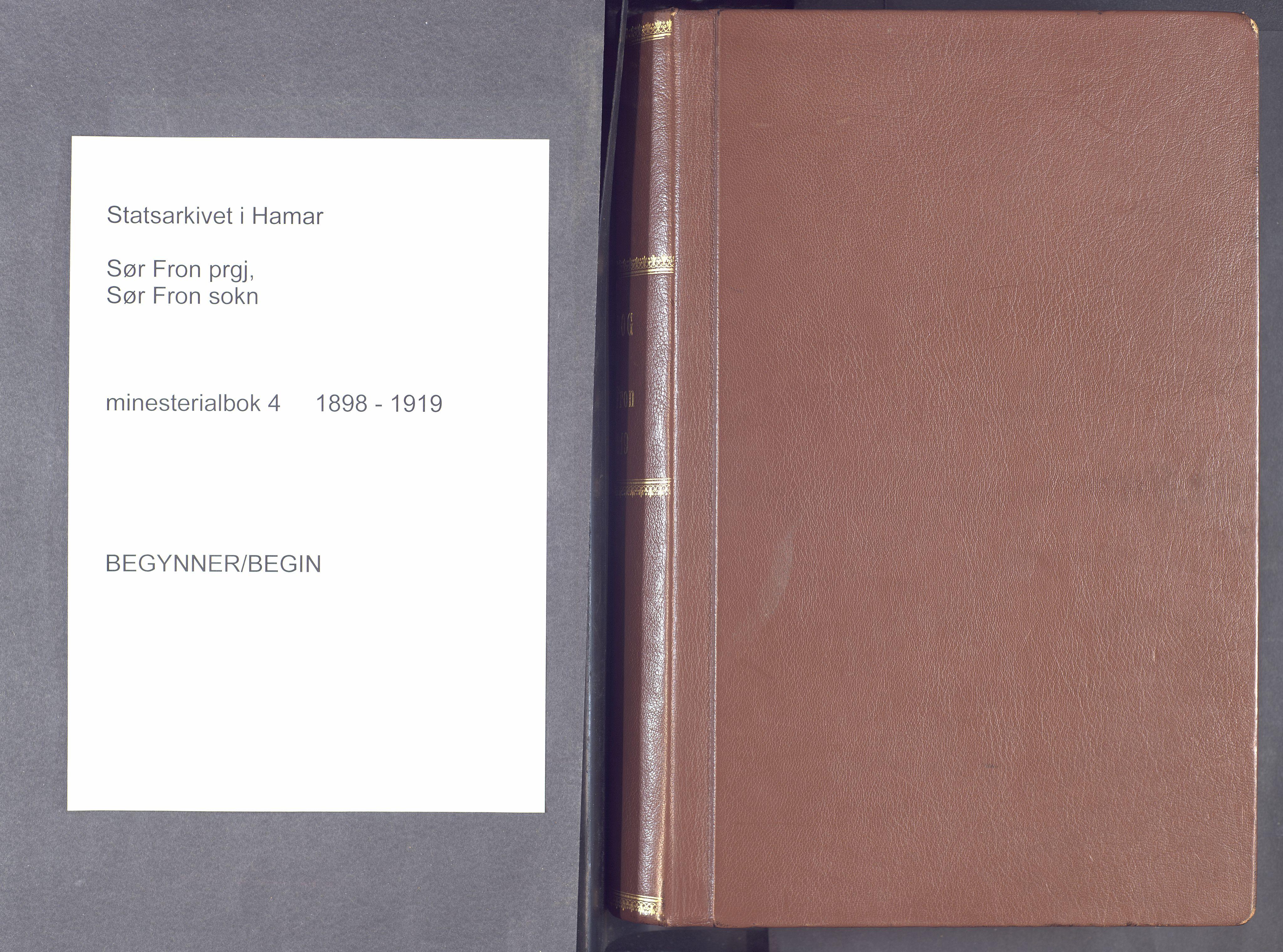SAH, Sør-Fron prestekontor, H/Ha/Haa/L0004: Ministerialbok nr. 4, 1898-1919