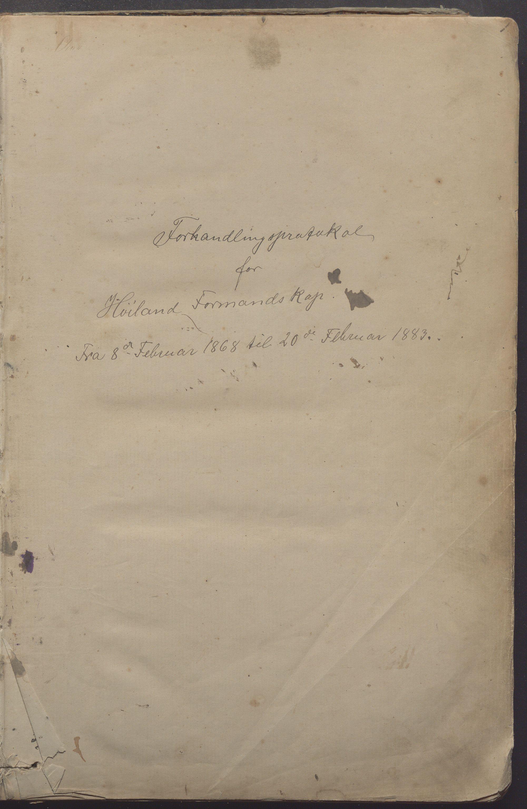 IKAR, Høyland kommune - Formannskapet, Aa/L0002: Møtebok, 1868-1883
