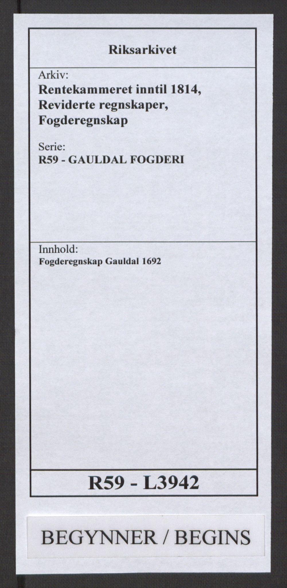 RA, Rentekammeret inntil 1814, Reviderte regnskaper, Fogderegnskap, R59/L3942: Fogderegnskap Gauldal, 1692, s. 1