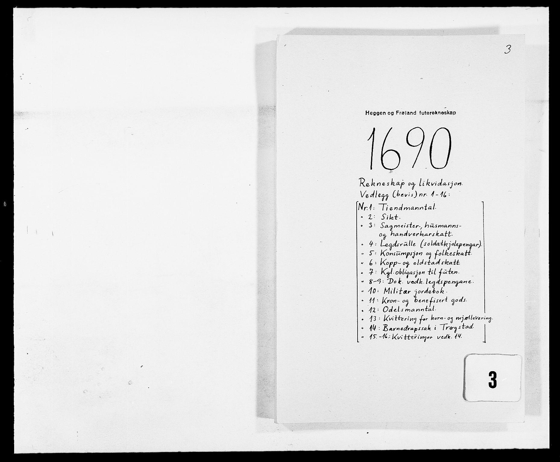 RA, Rentekammeret inntil 1814, Reviderte regnskaper, Fogderegnskap, R06/L0282: Fogderegnskap Heggen og Frøland, 1687-1690, s. 210