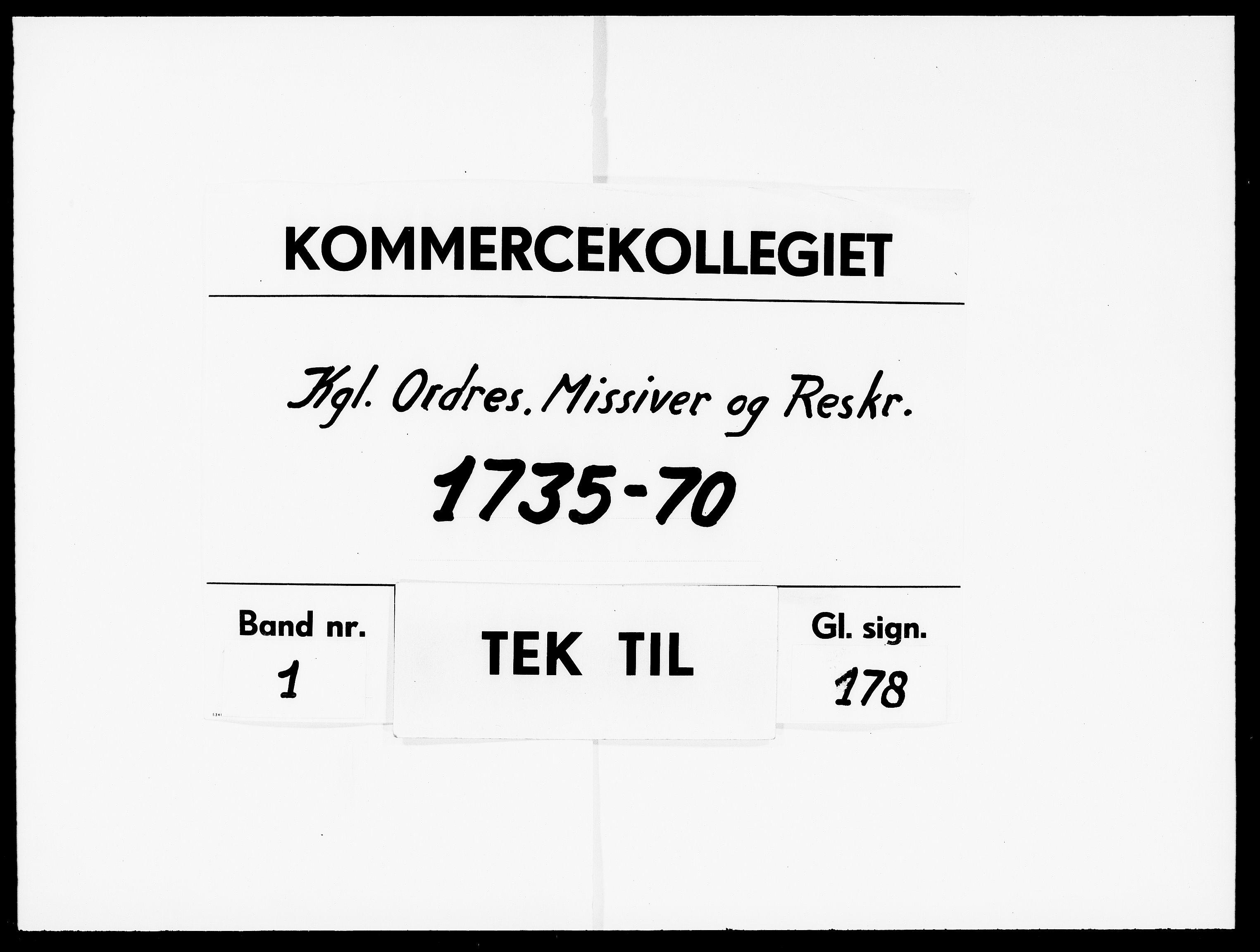 DRA, Kommercekollegiet, Dansk-Norske Sekretariat, -/18: Kgl. Ordres. Missiver og Reskr., 1735-1770