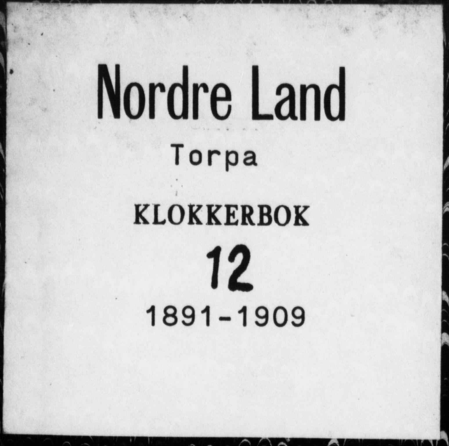 SAH, Nordre Land prestekontor, Klokkerbok nr. 12, 1891-1909