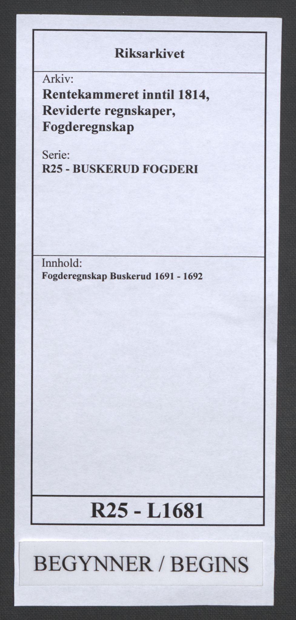 RA, Rentekammeret inntil 1814, Reviderte regnskaper, Fogderegnskap, R25/L1681: Fogderegnskap Buskerud, 1691-1692, s. 1