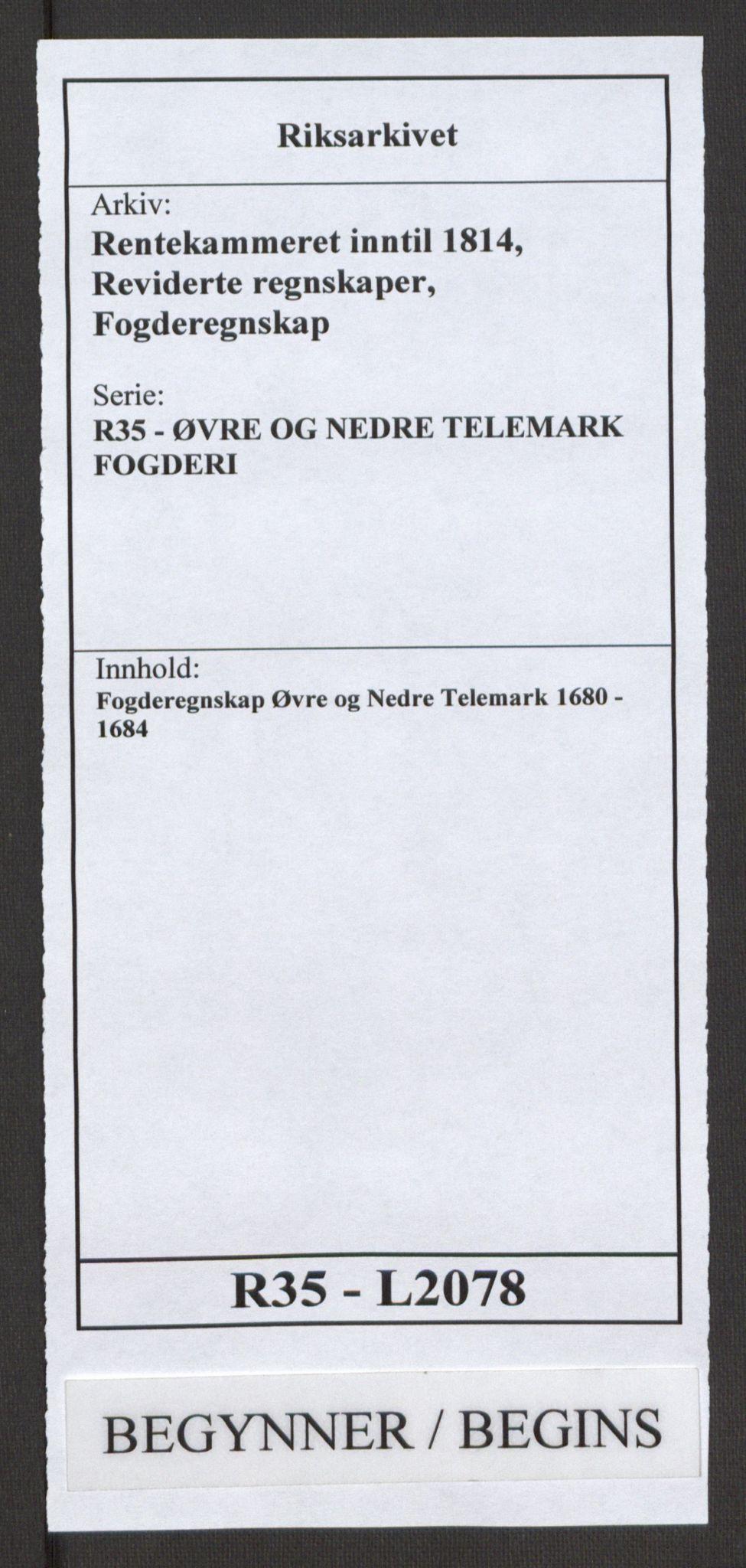 RA, Rentekammeret inntil 1814, Reviderte regnskaper, Fogderegnskap, R35/L2078: Fogderegnskap Øvre og Nedre Telemark, 1680-1684, s. 1