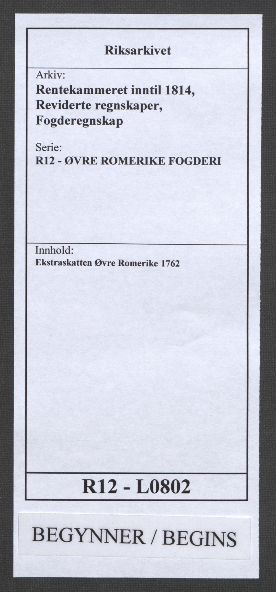 RA, Rentekammeret inntil 1814, Reviderte regnskaper, Fogderegnskap, R12/L0802: Ekstraskatten Øvre Romerike, 1762, s. 1