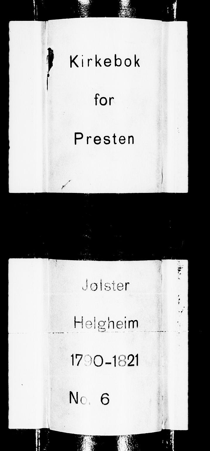 SAB, Jølster Sokneprestembete, Ministerialbok nr. A 6, 1790-1821