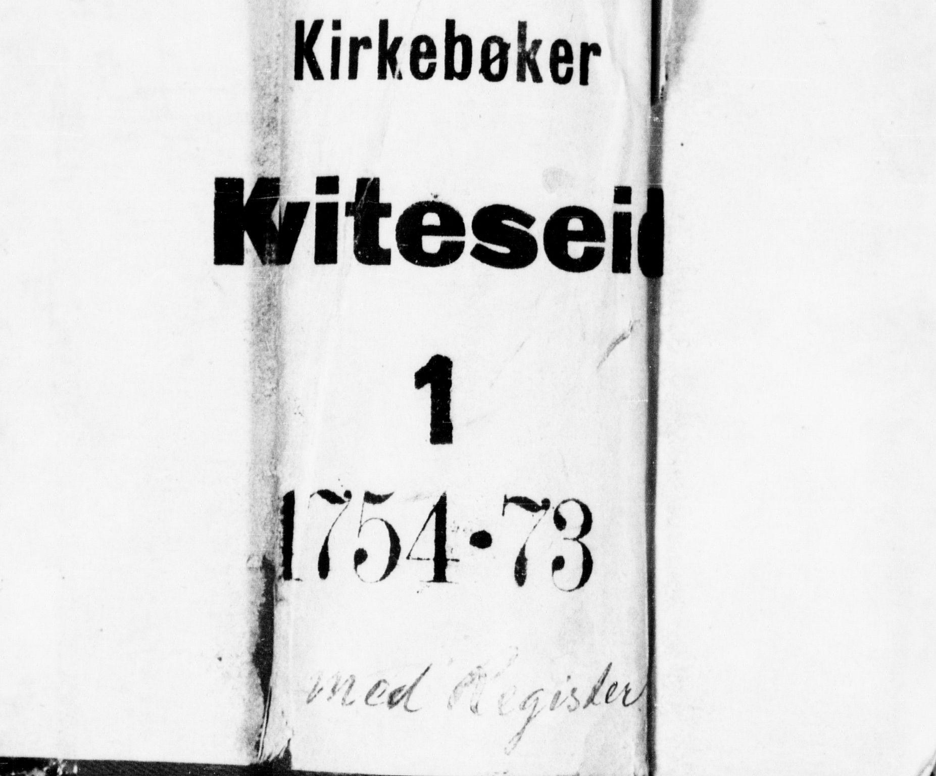 SAKO, Kviteseid kirkebøker, F/Fa/L0001: Ministerialbok nr. I 1, 1754-1773