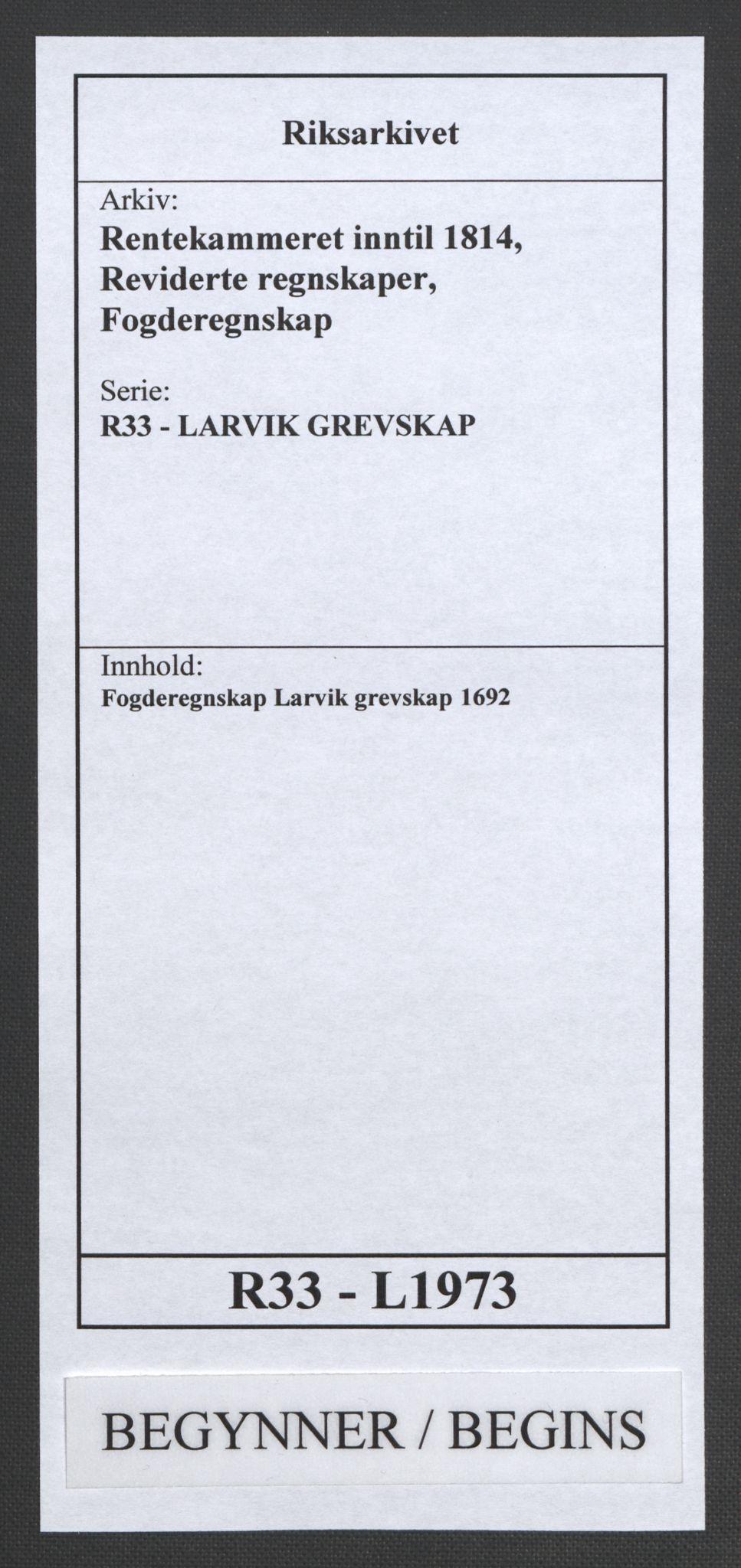 RA, Rentekammeret inntil 1814, Reviderte regnskaper, Fogderegnskap, R33/L1973: Fogderegnskap Larvik grevskap, 1692, s. 1
