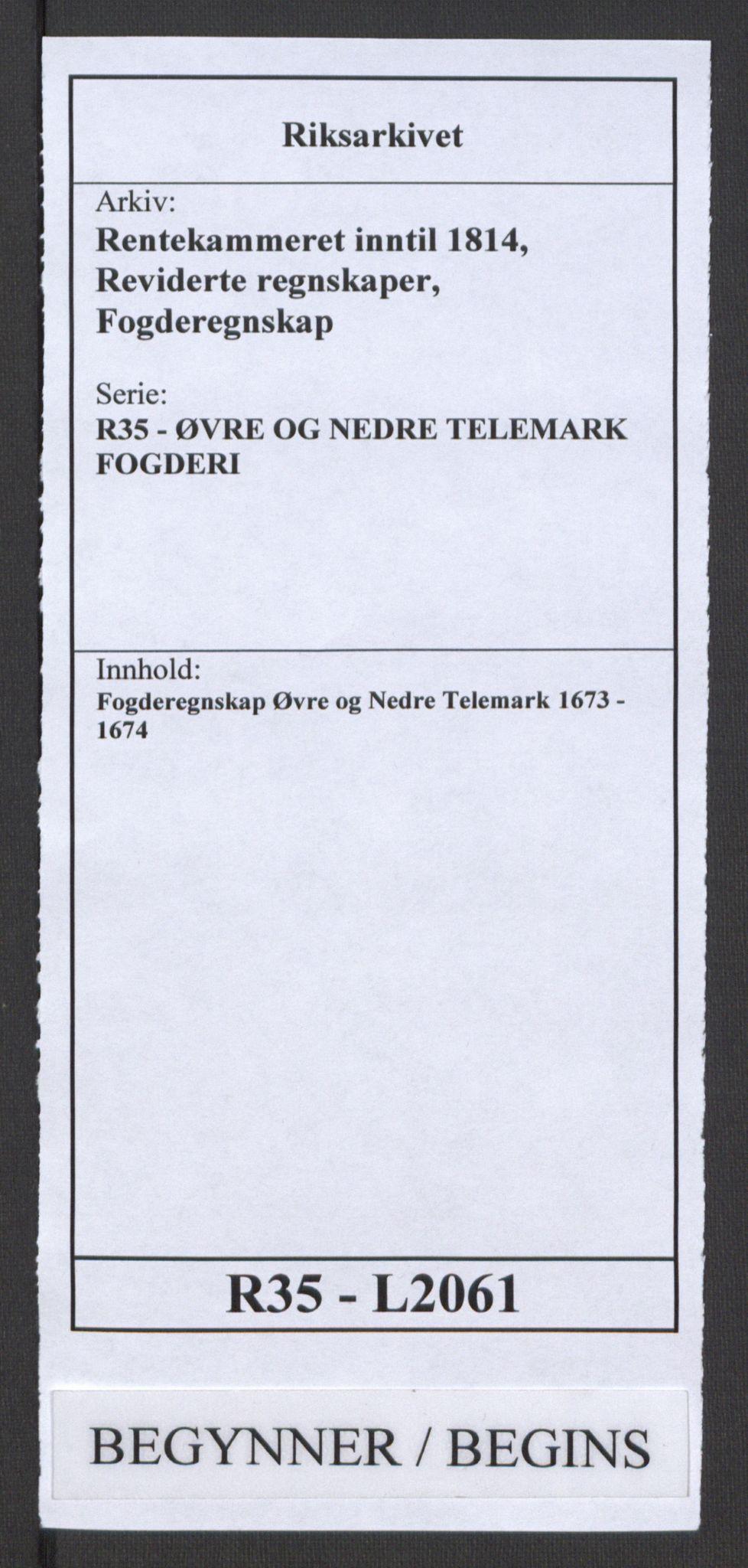 RA, Rentekammeret inntil 1814, Reviderte regnskaper, Fogderegnskap, R35/L2061: Fogderegnskap Øvre og Nedre Telemark, 1673-1674, s. 1