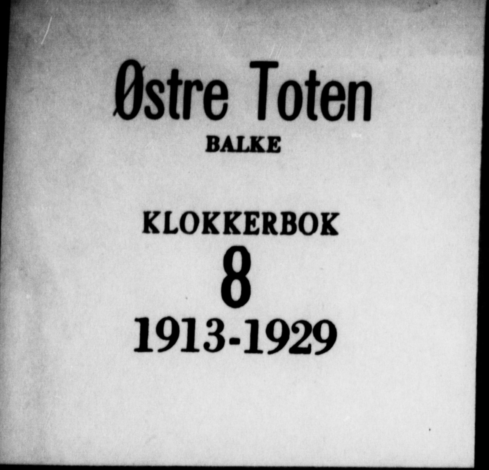 SAH, Østre Toten prestekontor, Klokkerbok nr. 8, 1913-1929