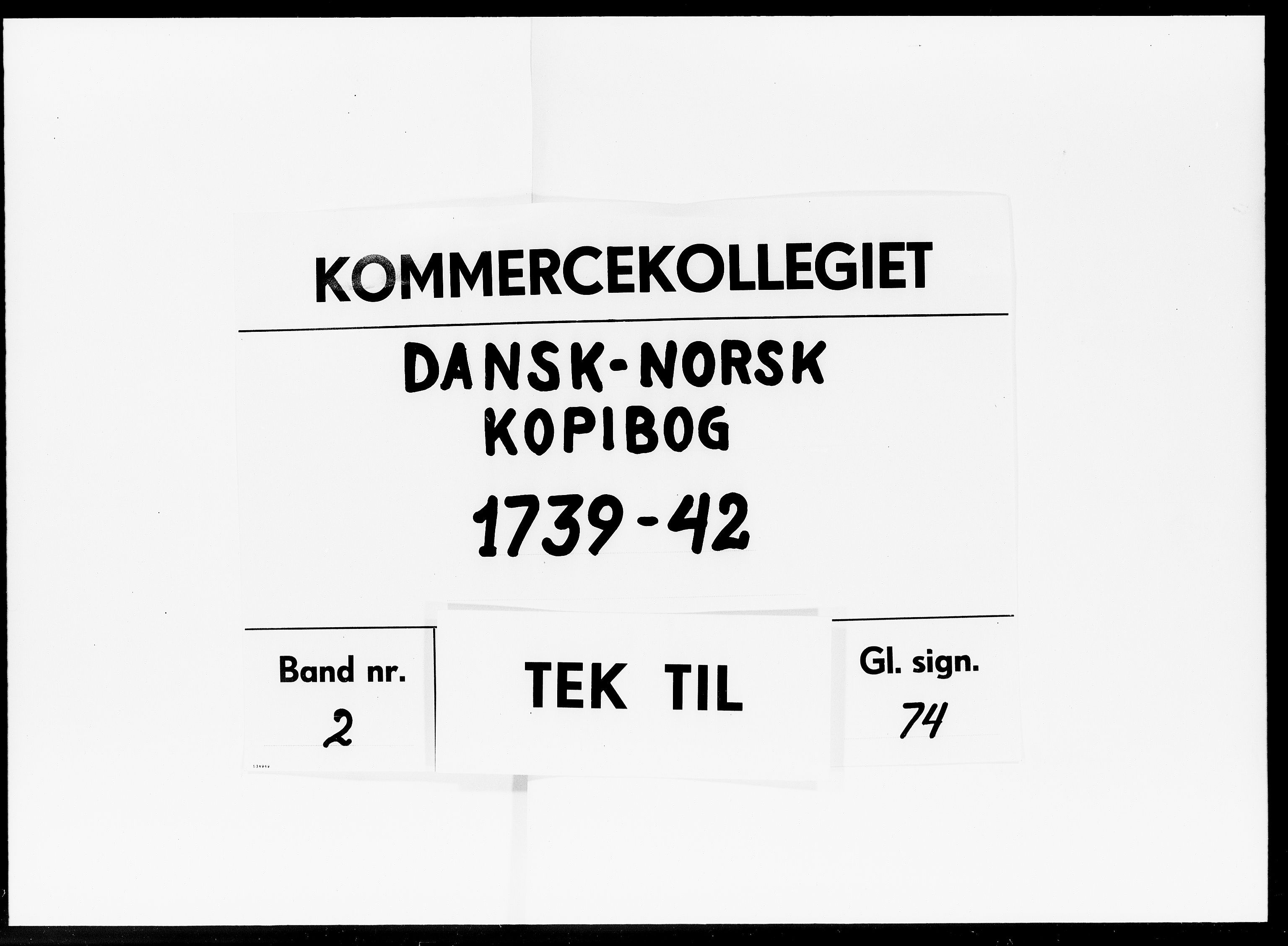 DRA, Kommercekollegiet, Dansk-Norske Sekretariat, -/42: Dansk-Norsk kopibog, 1739-1742