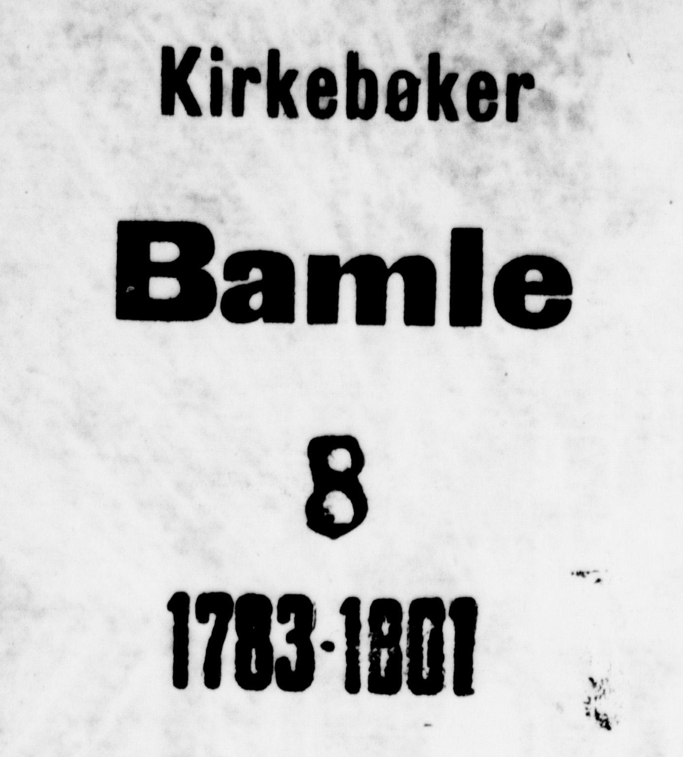 SAKO, Langesund kirkebøker, G/Ga/L0001: Klokkerbok nr. 1, 1783-1801